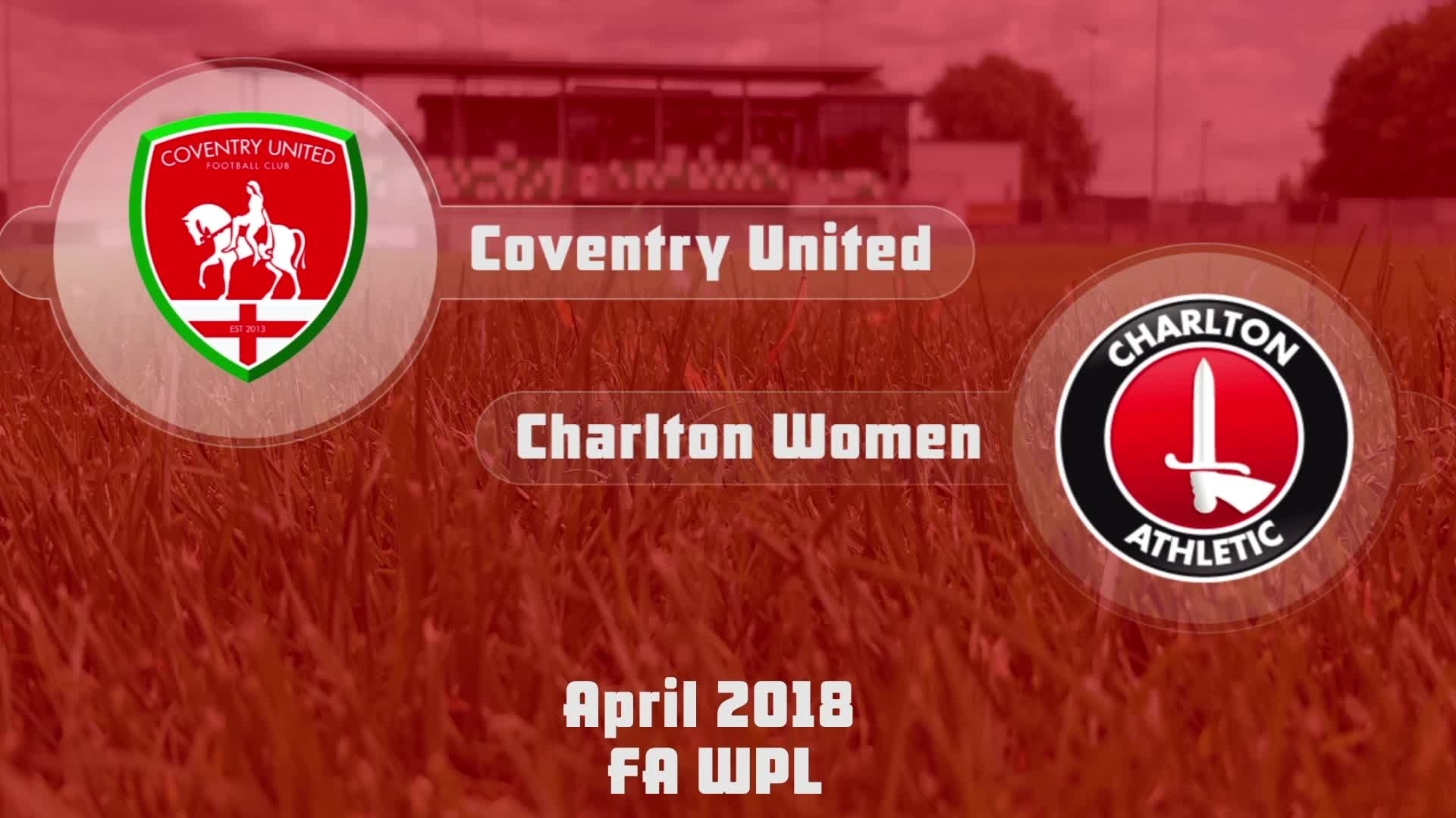WOMEN'S HIGHLIGHTS | Coventry United 0 Charlton 3 (April 2018)