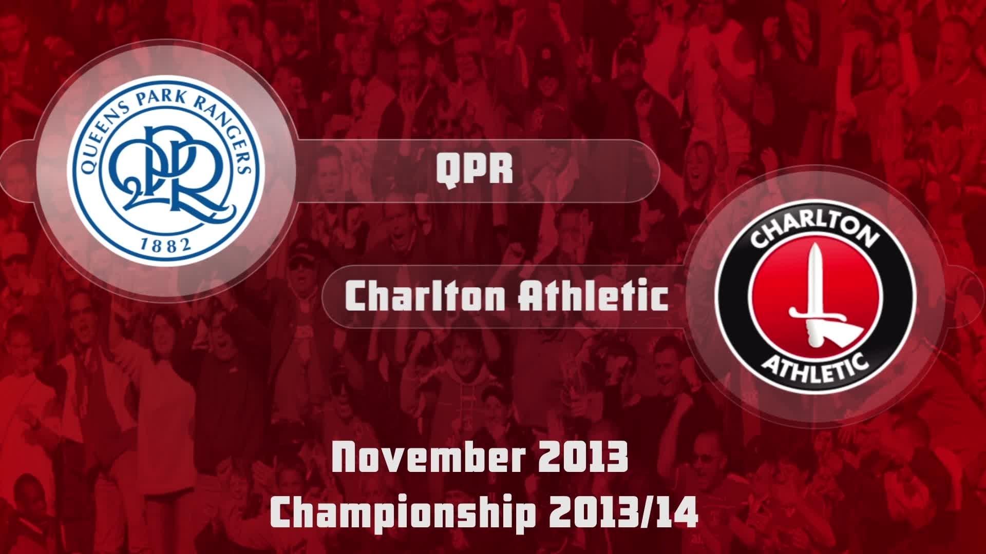 17 HIGHLIGHTS | QPR 1 Charlton 0 (Nov 2013)