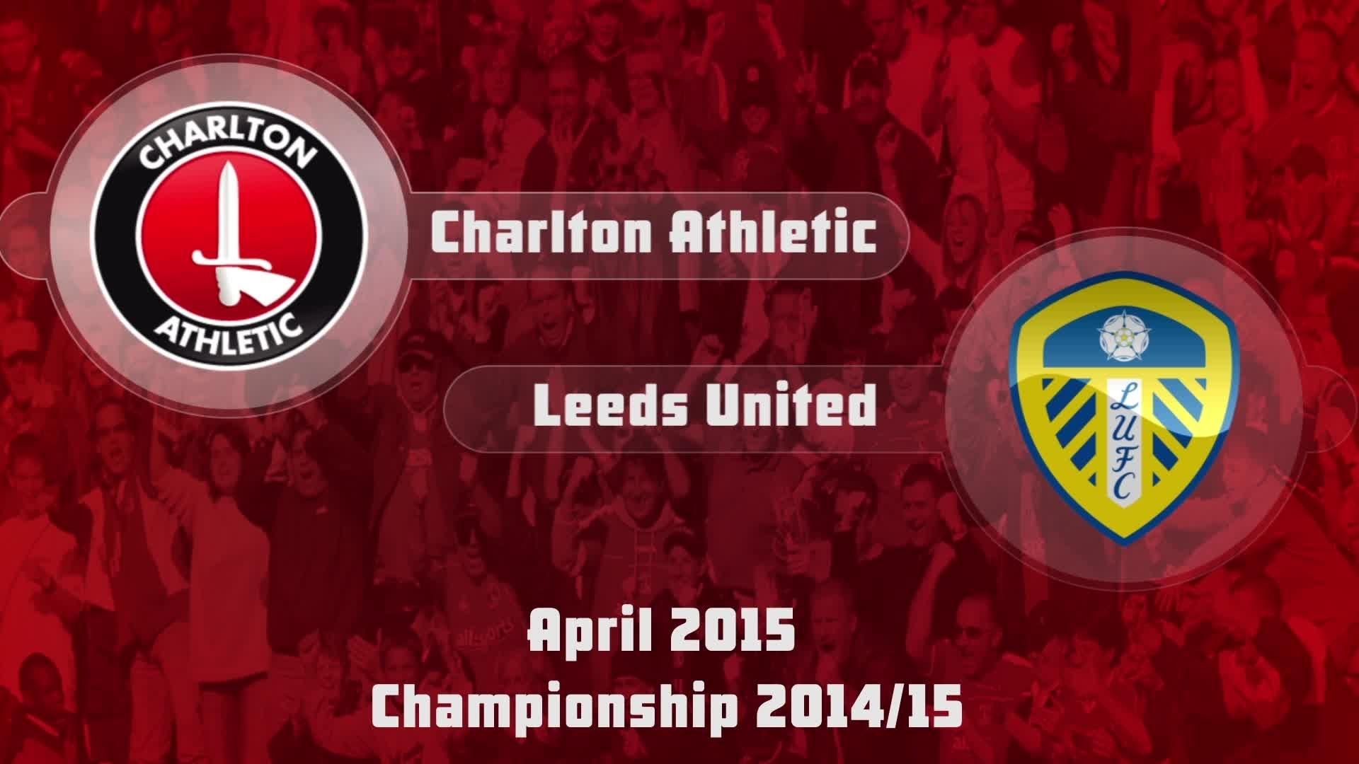 47 HIGHLIGHTS | Charlton 2 Leeds 1 (April 2015)