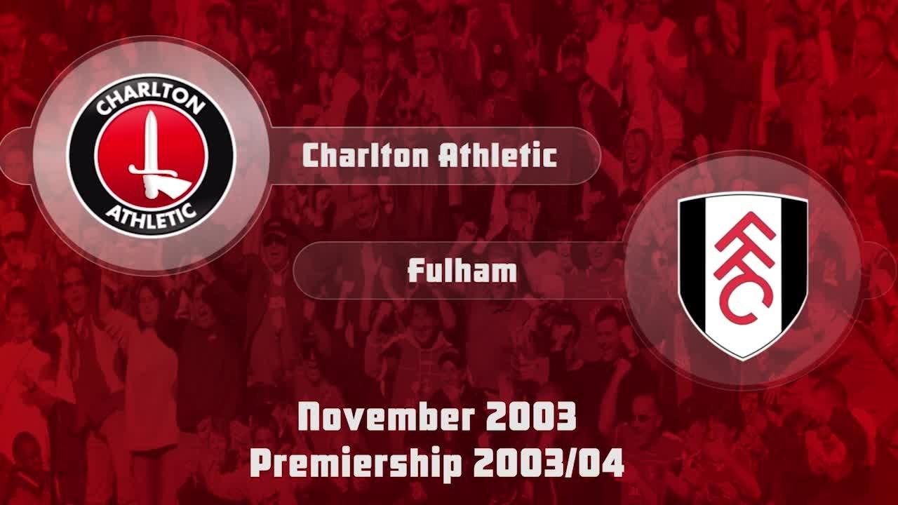 14 HIGHLIGHTS | Charlton 3 Fulham 1 (Nov 2003)