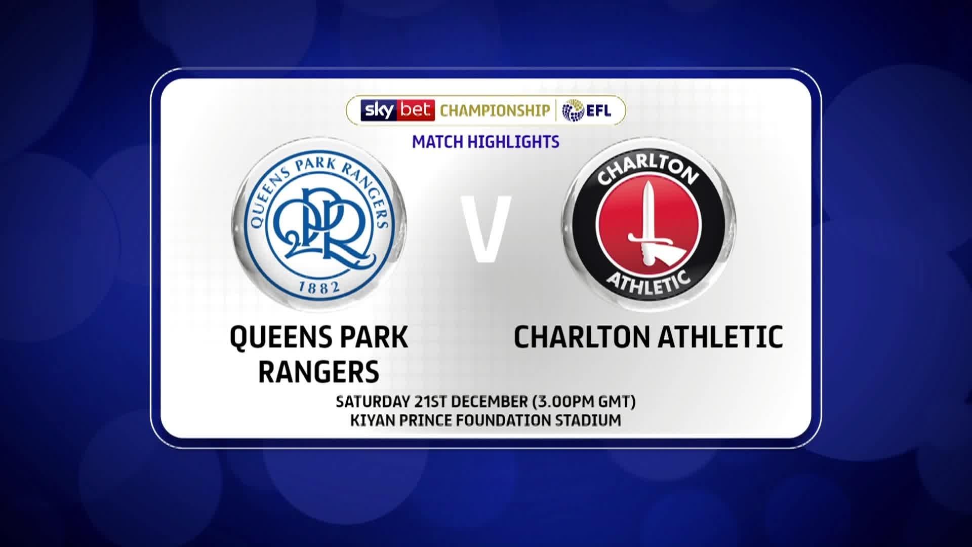 GOALS | QPR 2 Charlton 2 (December 2019)