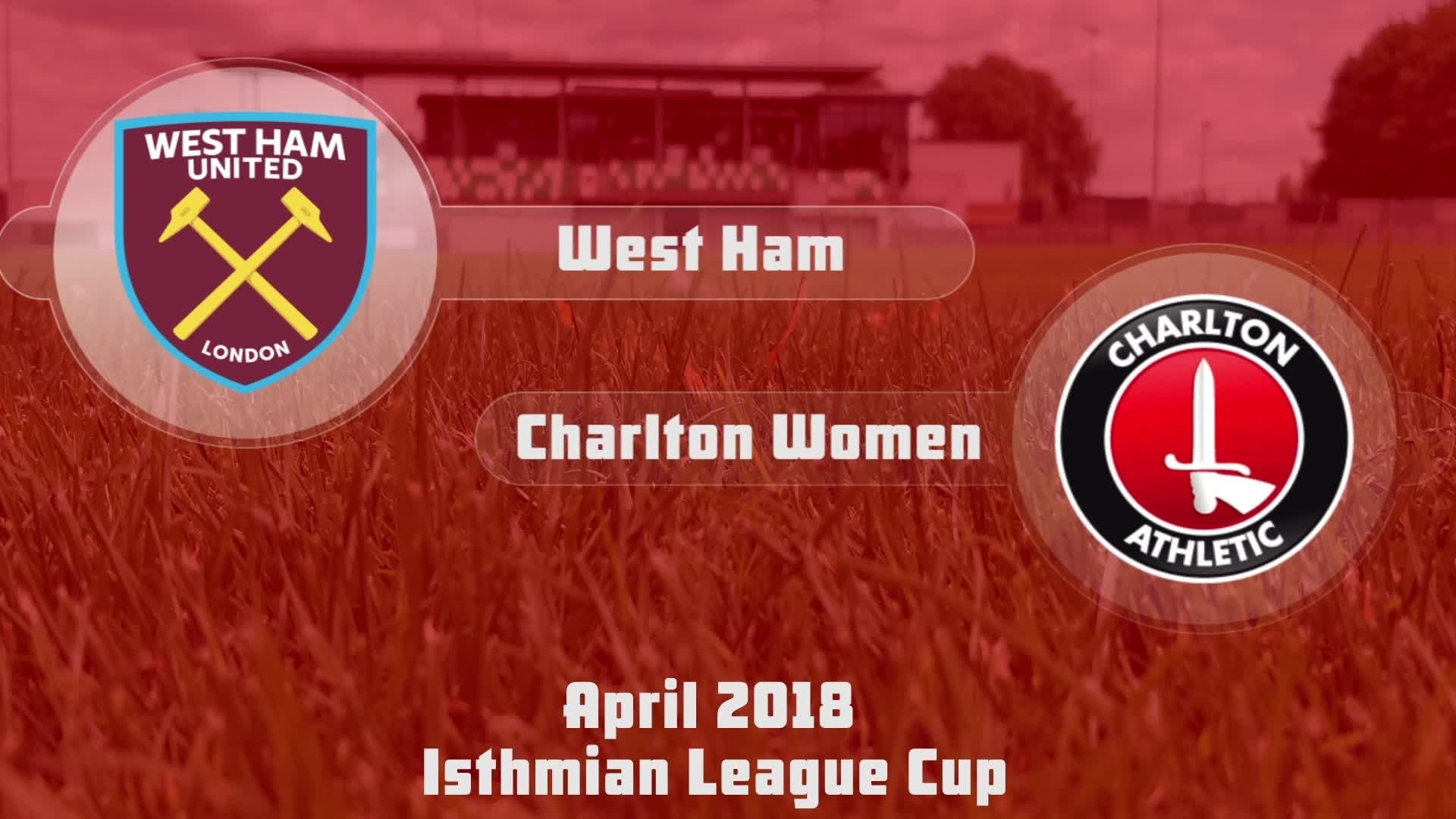 WOMEN'S HIGHLIGHTS | West Ham 2 Charlton 1 (Isthmian League Cup Final April 2018)