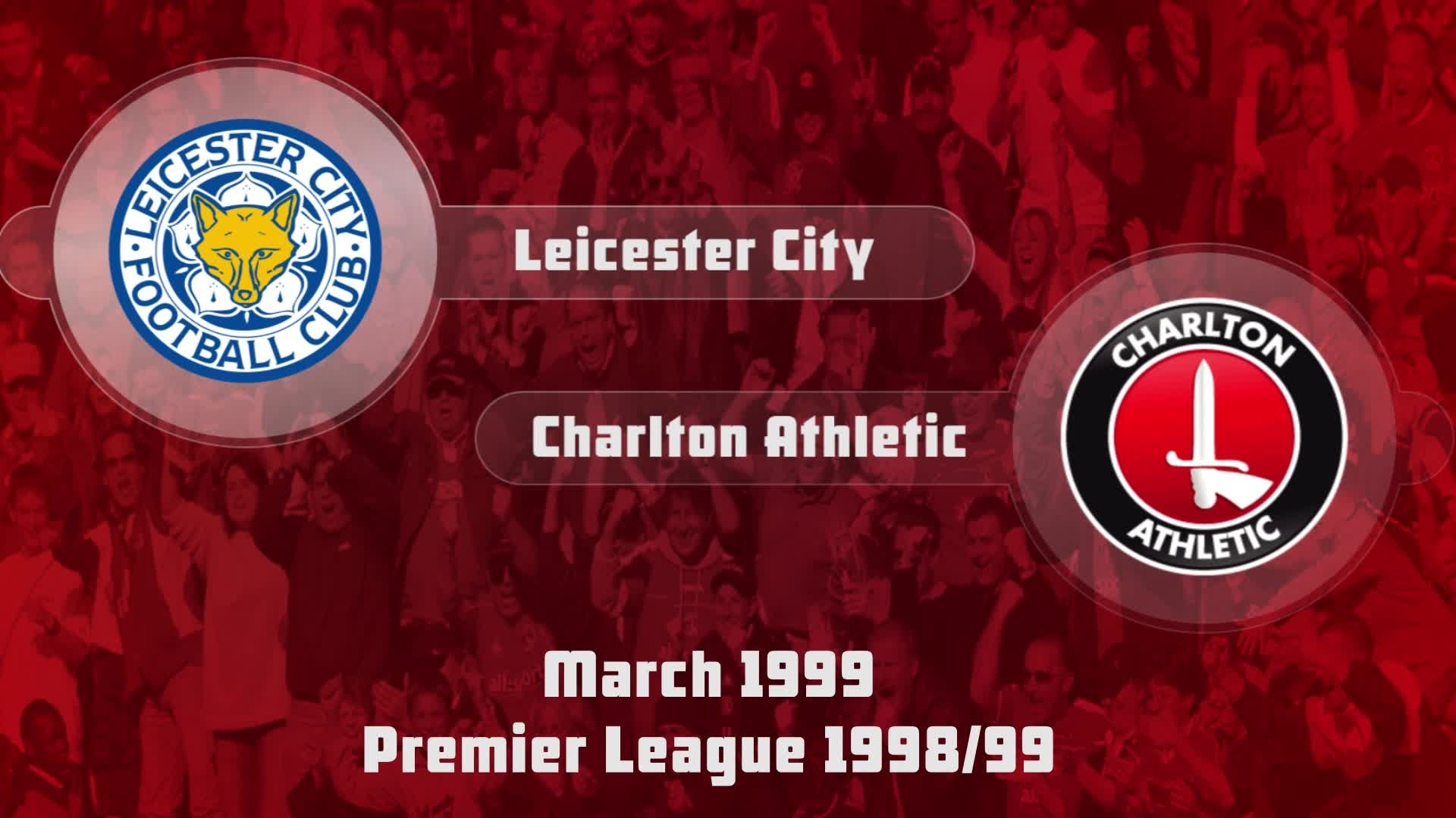33 HIGHLIGHTS | Leicester City 1 Charlton 1 (March 1999)