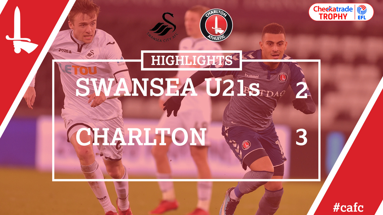 27 HIGHLIGHTS | Swansea U21s 2 Charlton 3 (EFL Trophy Dec 2017)