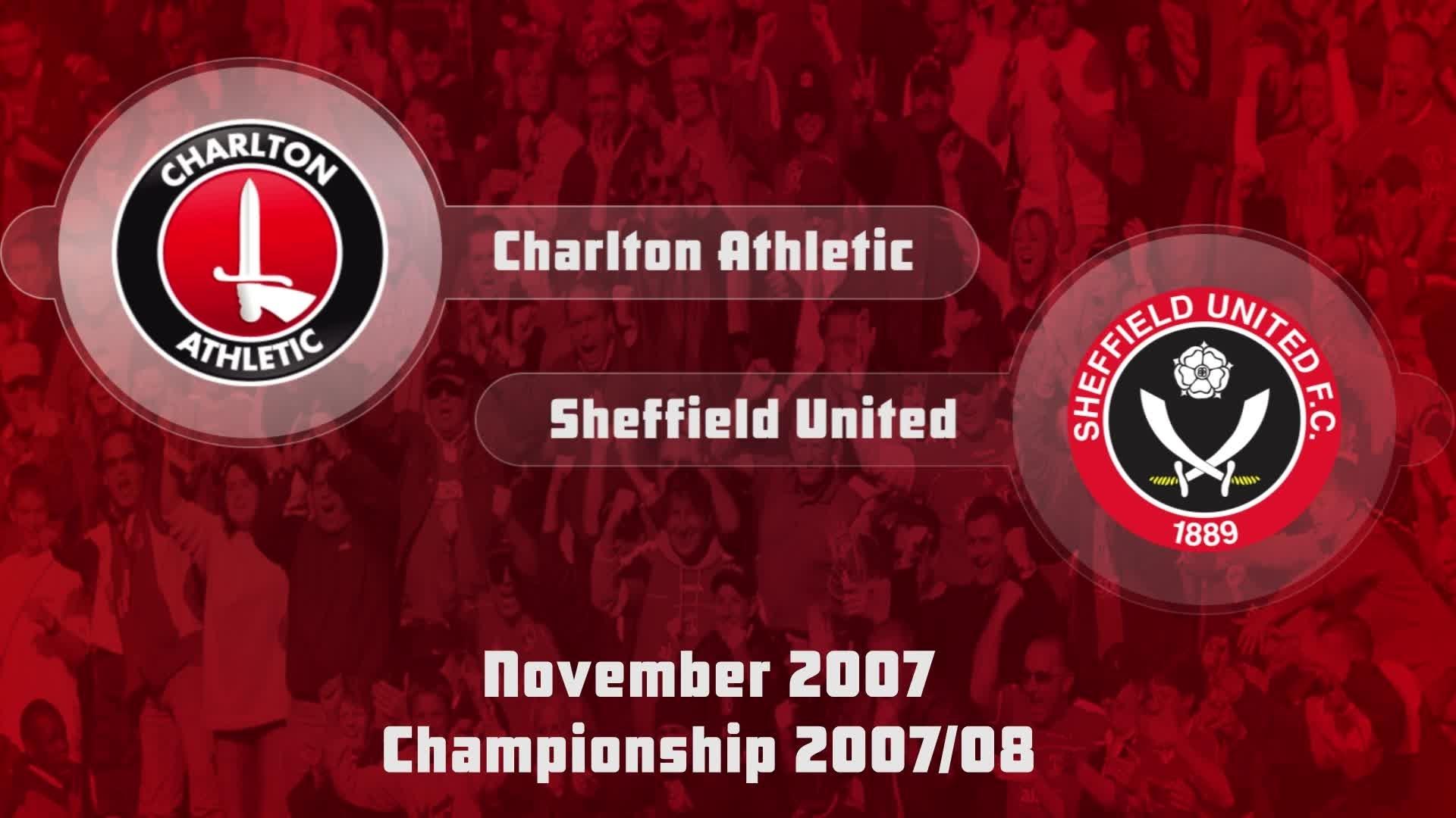 21 HIGHLIGHTS | Charlton 0 Sheffield United 3 (Nov 2007)