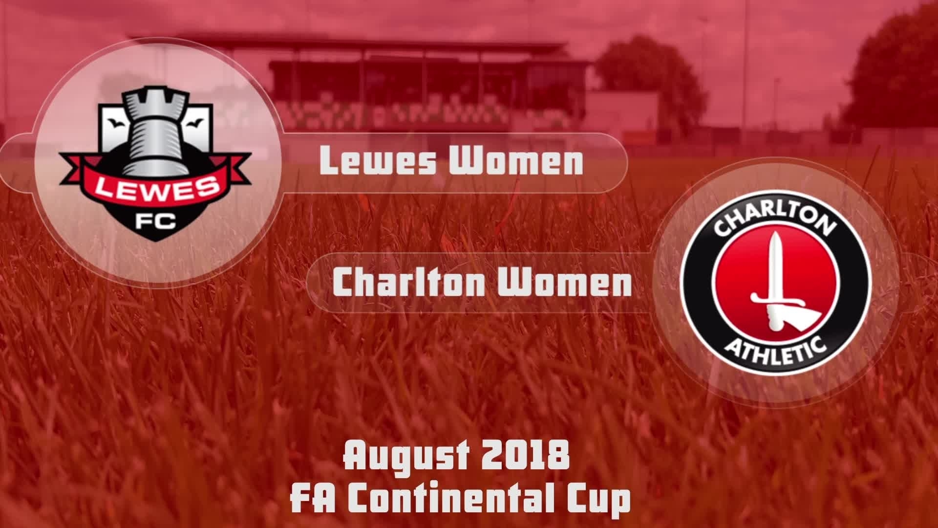 WOMEN HIGHLIGHTS | Lewes 5 Charlton 0 (Continental Cup Aug 2018)