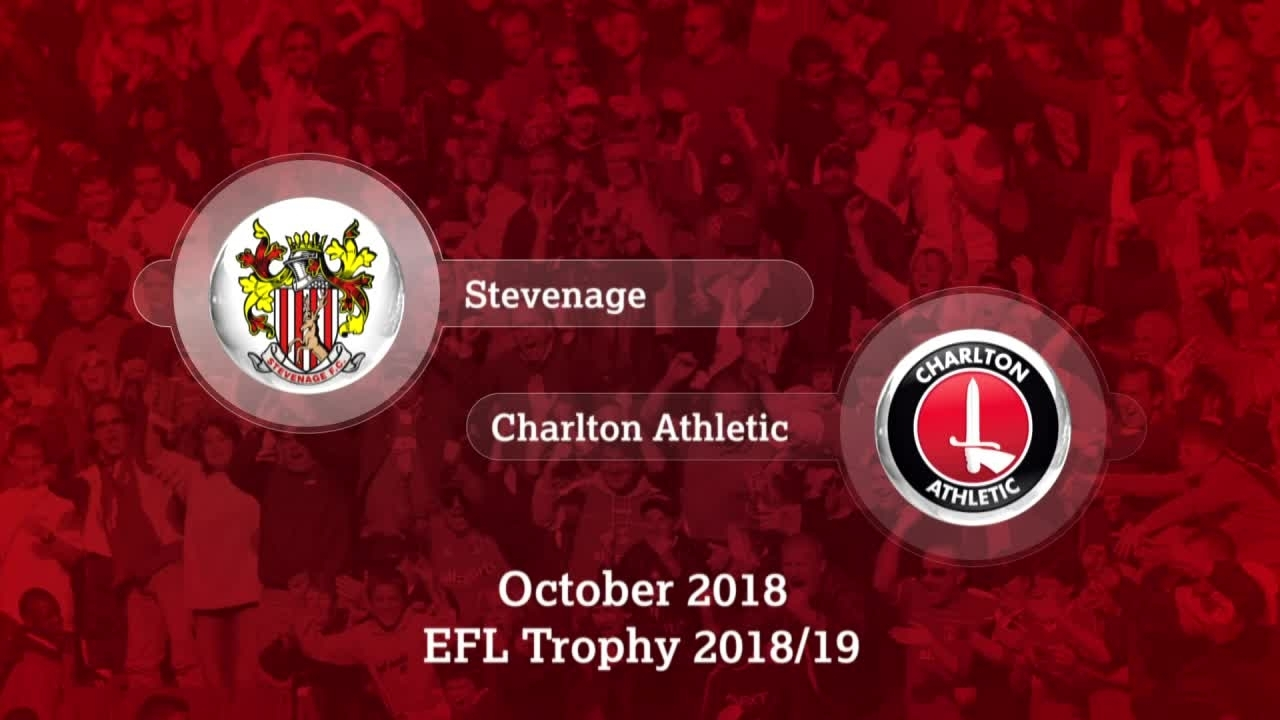 GOALS | Stevenage 0 Charlton 8 (EFL Trophy October 2018)