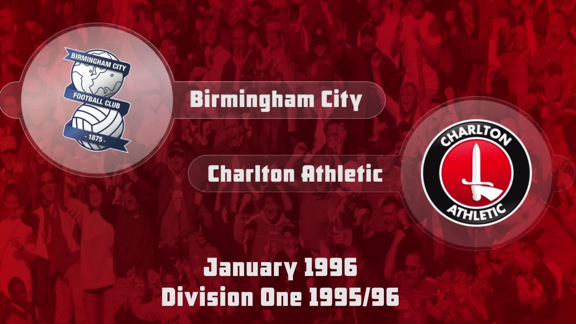 32 HIGHLIGHTS   Birmingham City 3 Charlton 4 (Jan 1996)