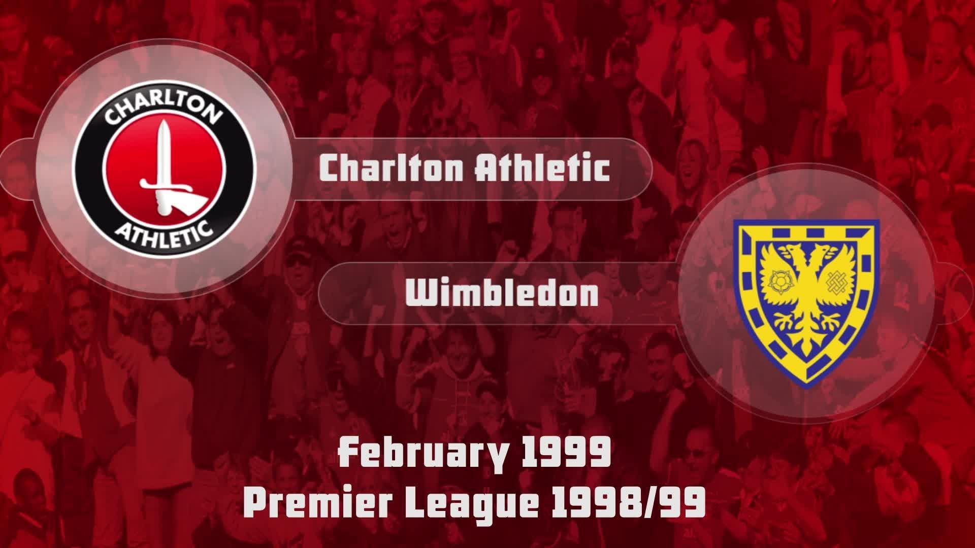 28 HIGHLIGHTS   Charlton 2 Wimbledon 0 (Feb 1999)