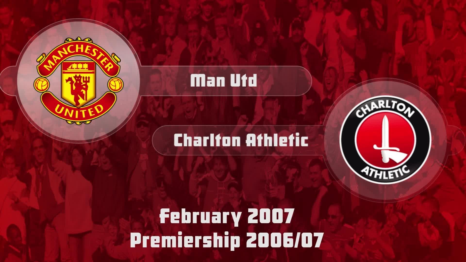 32 HIGHLIGHTS | Man Utd 2 Charlton 0 (Feb 2007)