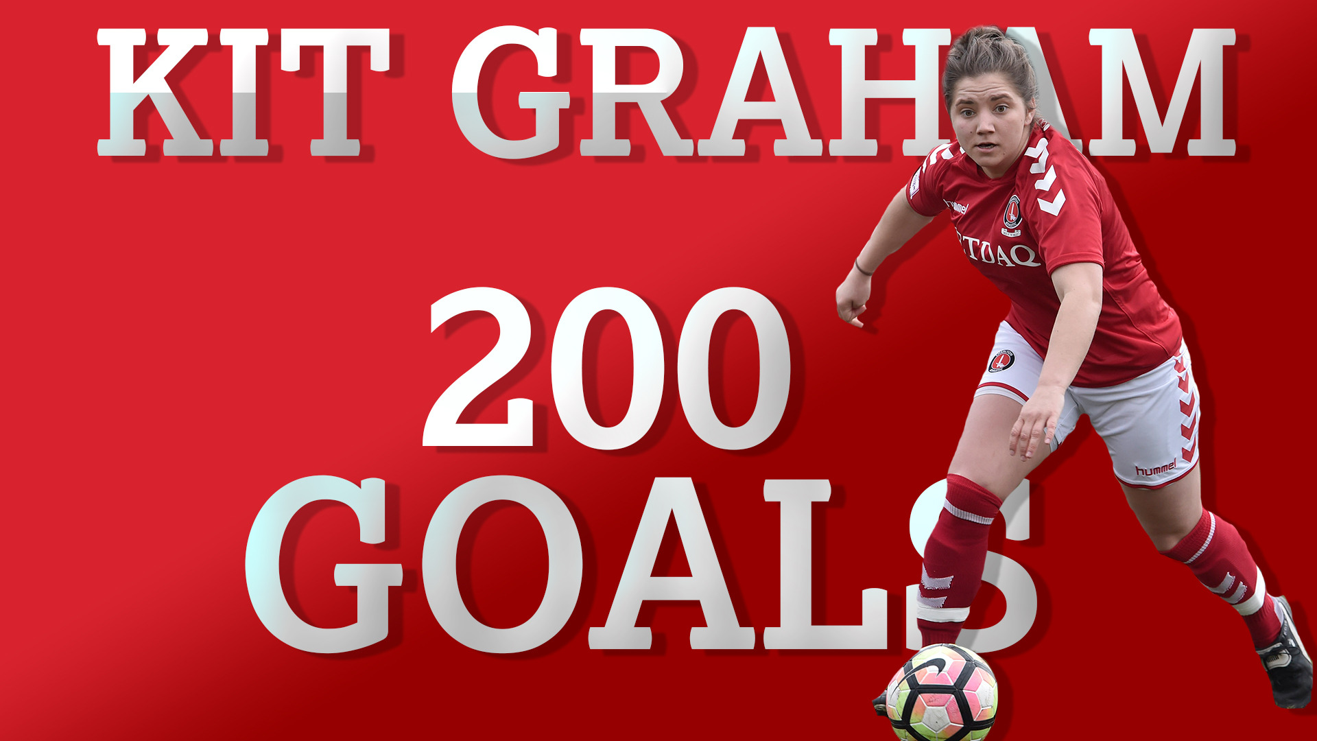 Kit Graham scored her 200th goal for the Charlton Women