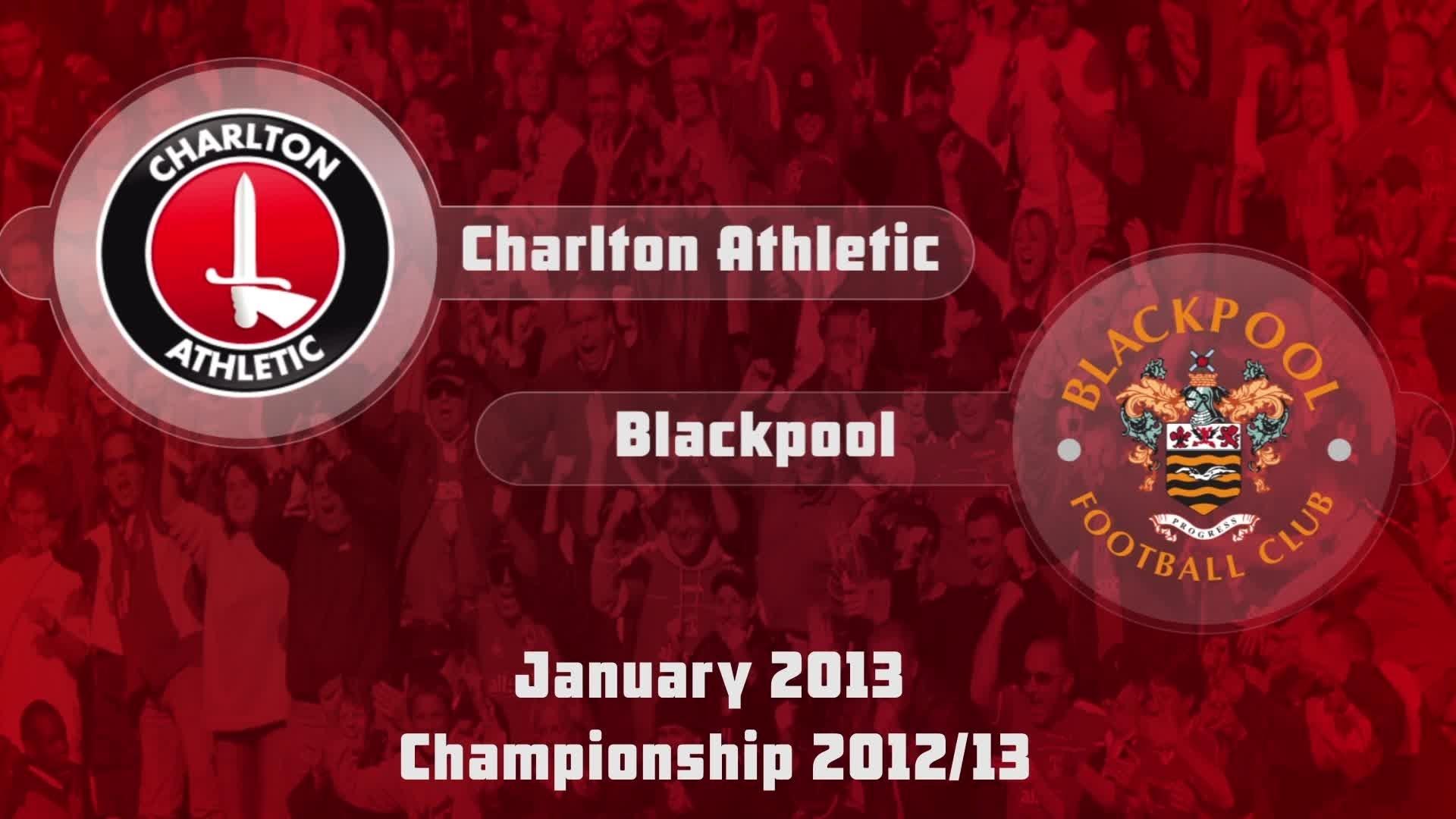 29 HIGHLIGHTS | Charlton 2 Blackpool 1 (Jan 2013)