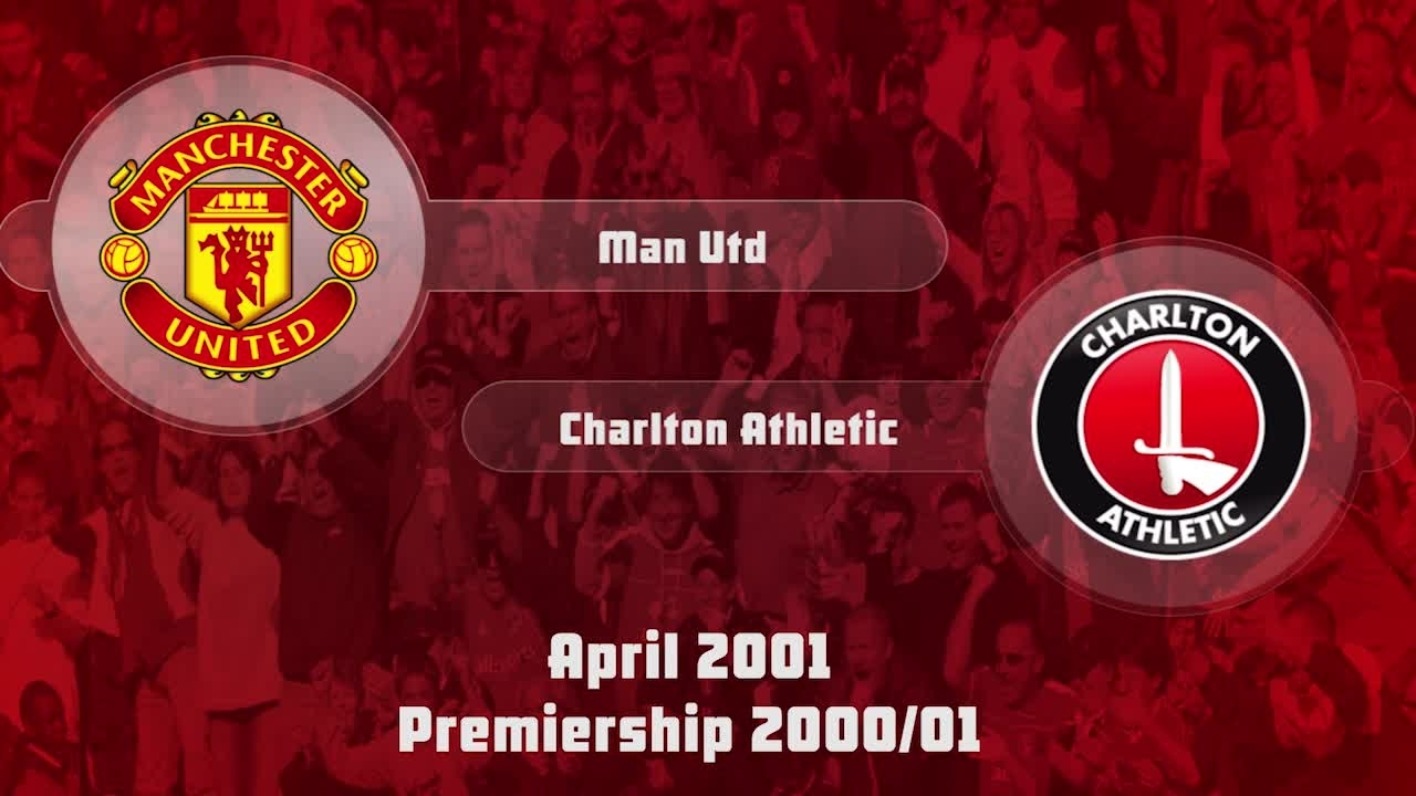 37 HIGHLIGHTS | Man Utd 2 Charlton 1 (April 2001)