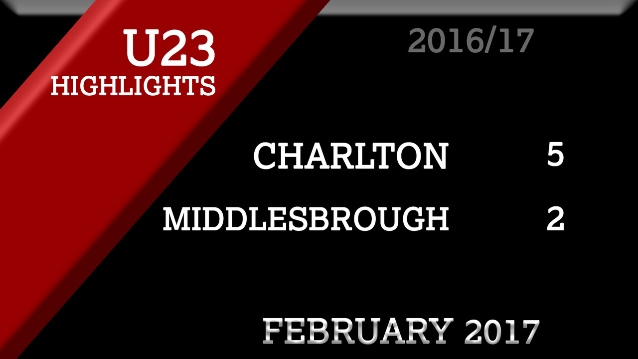 HIGHLIGHTS | Charlton U23 5 Middlebrough U23 2