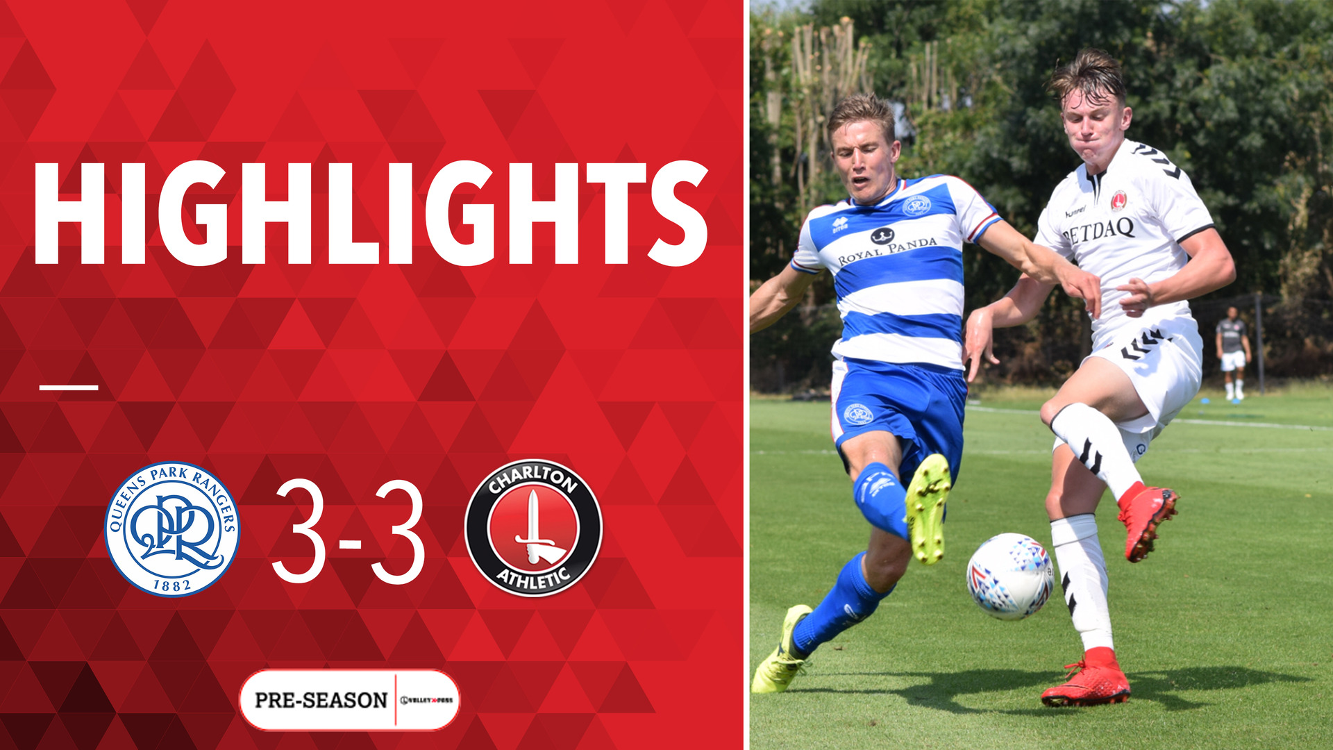 HIGHLIGHTS | QPR 3 Charlton 3 (Pre-season July 2018)