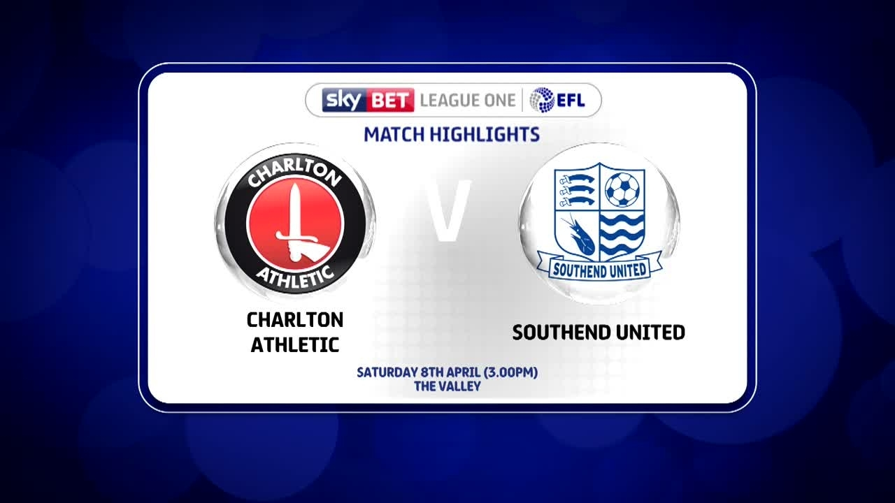 49 HIGHLIGHTS | Charlton 2 Southend 1 (April 2017)