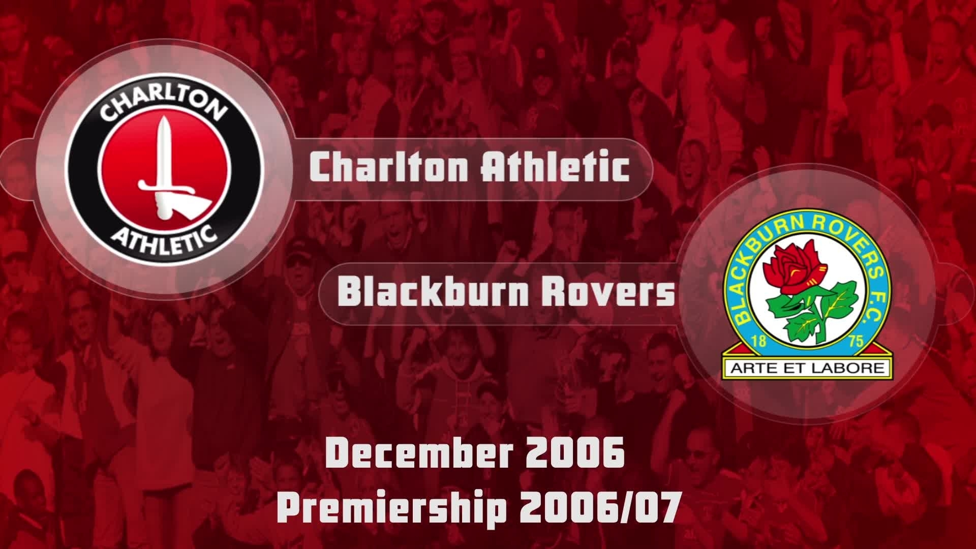 19 HIGHLIGHTS |  Charlton 1 Blackburn Rovers 0 (Dec 2006)