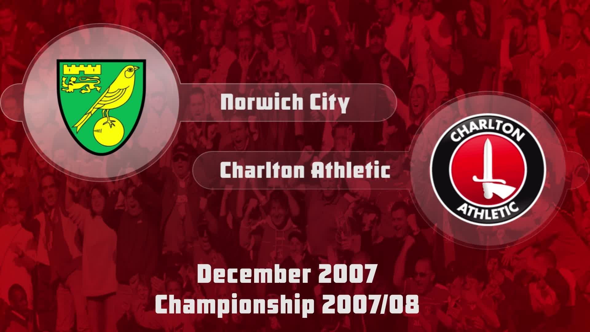 27 HIGHLIGHTS | Norwich 1 Charlton 1 (Dec 2007)