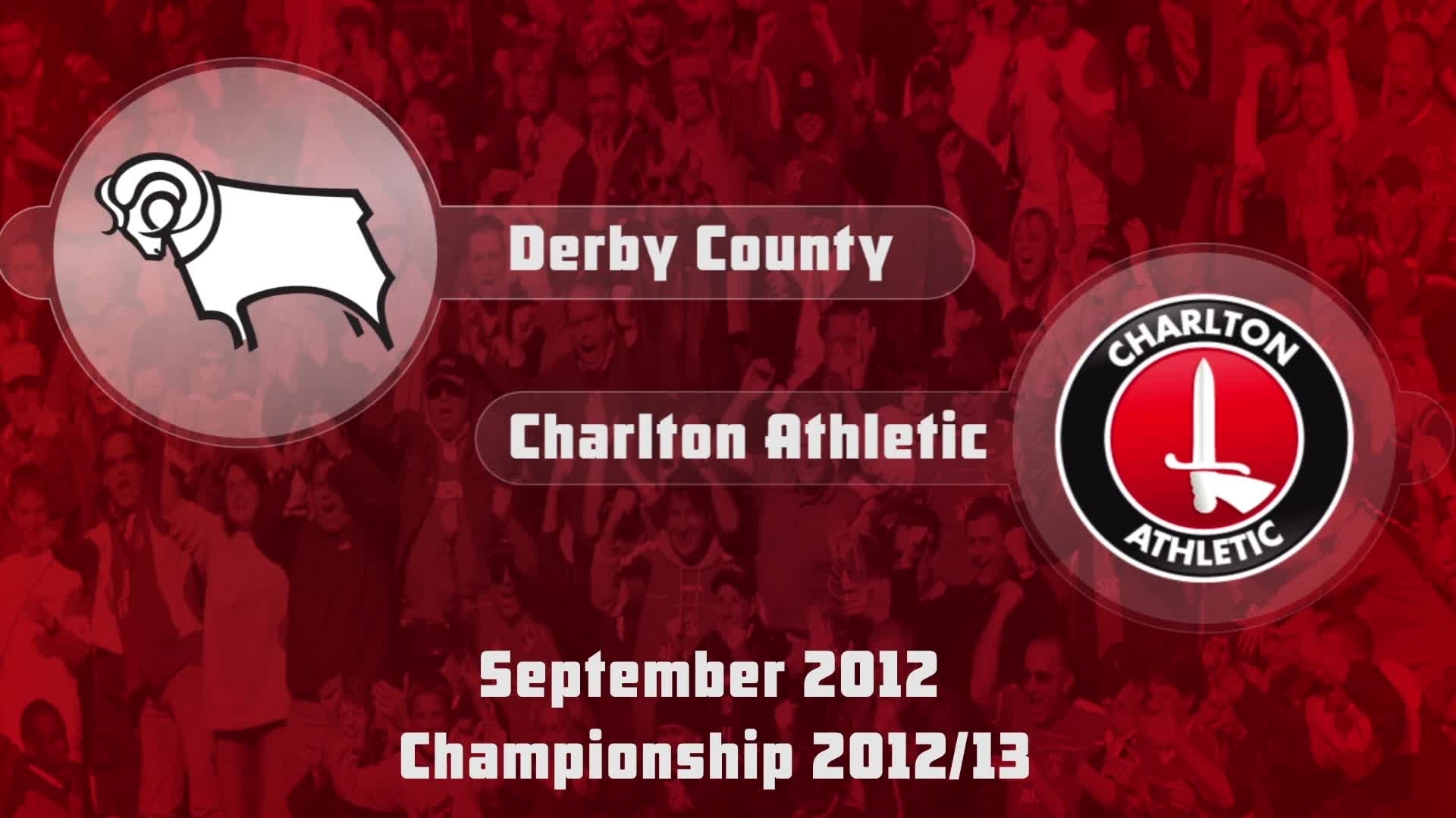07 HIGHLIGHTS | Derby 3 Charlton 2 (Sept 2012)