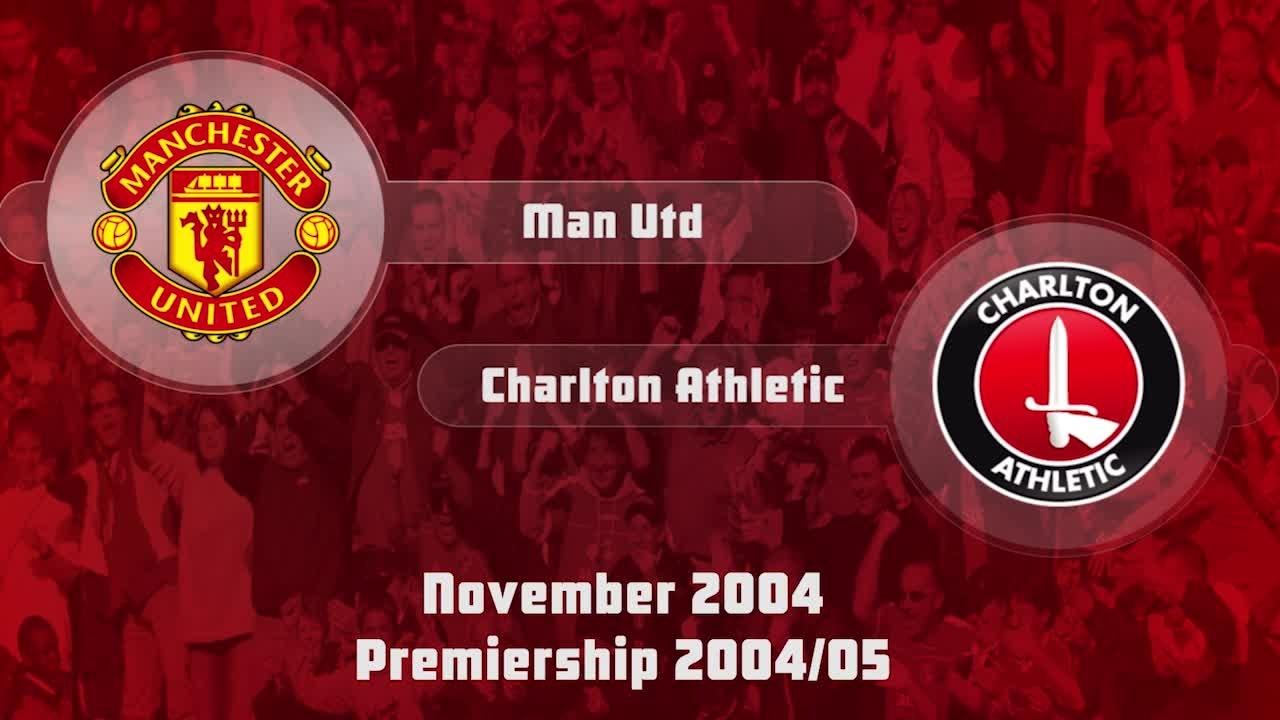 16 HIGHLIGHTS   Man Utd 2 Charlton 0 (Nov 2004)