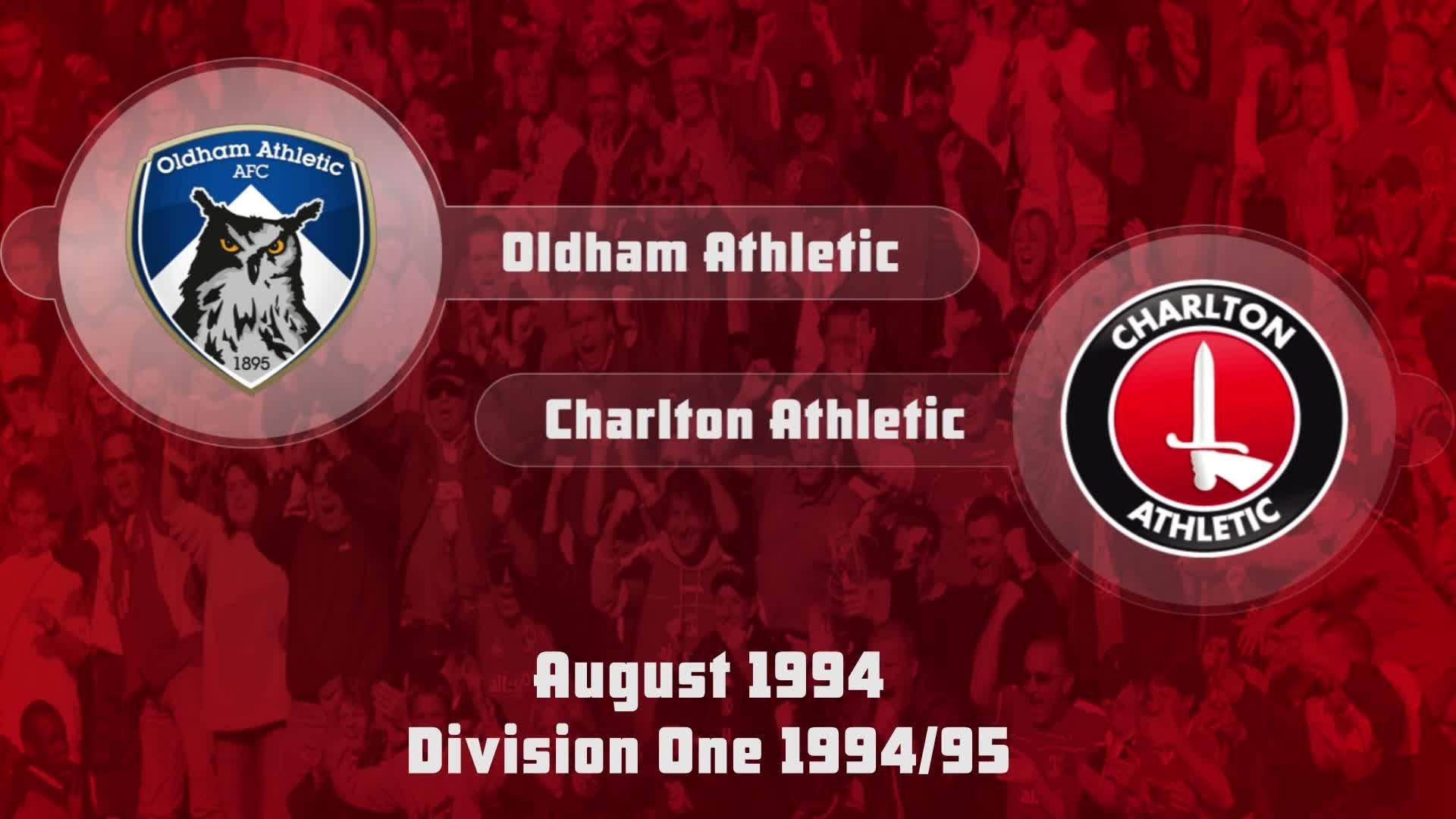 01 HIGHLIGHTS   Oldham 5 Charlton 2 (Aug 1994)