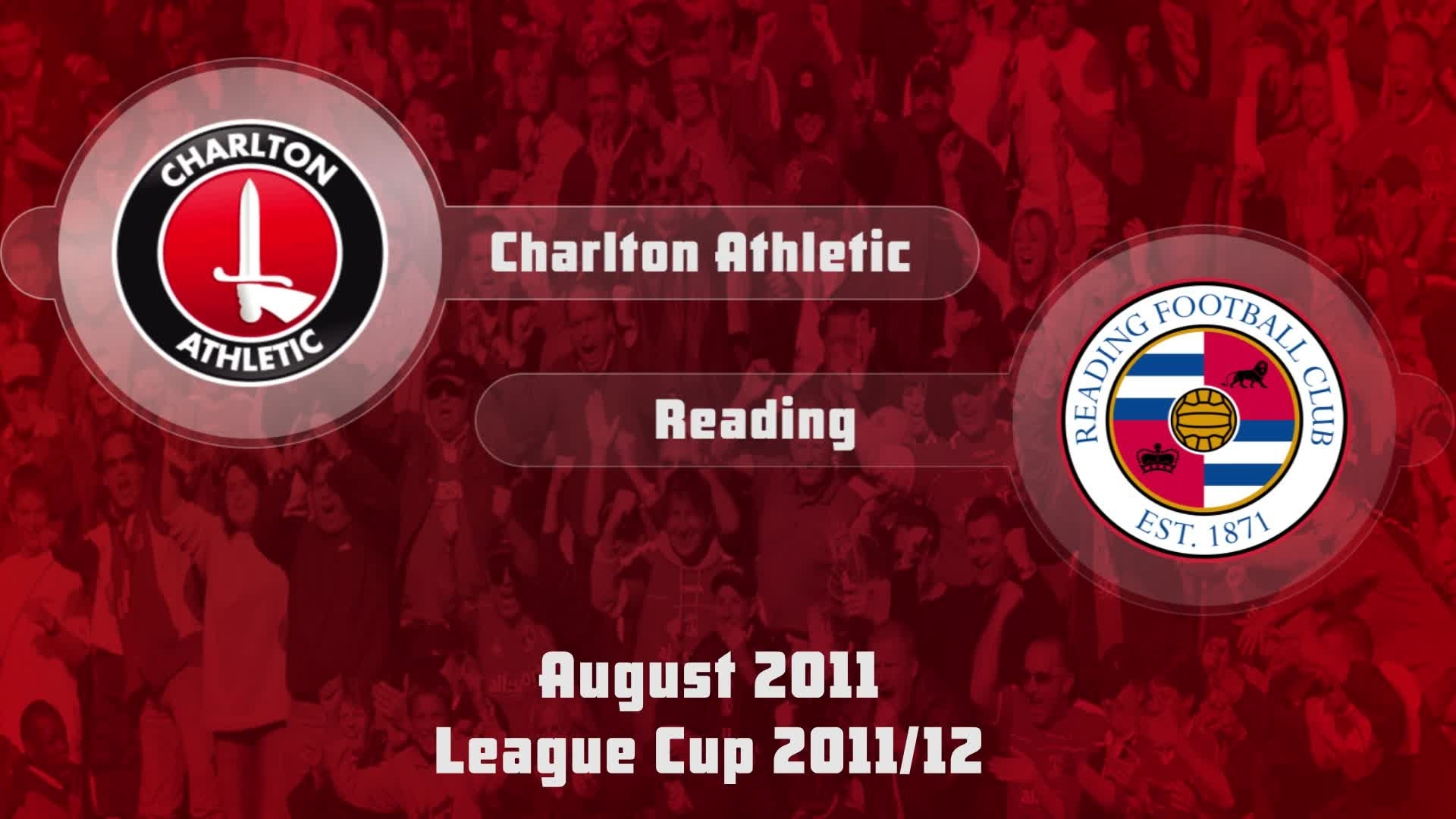 05 HIGHLIGHTS   Charlton 2 Reading 1 (League Cup Aug 2011)