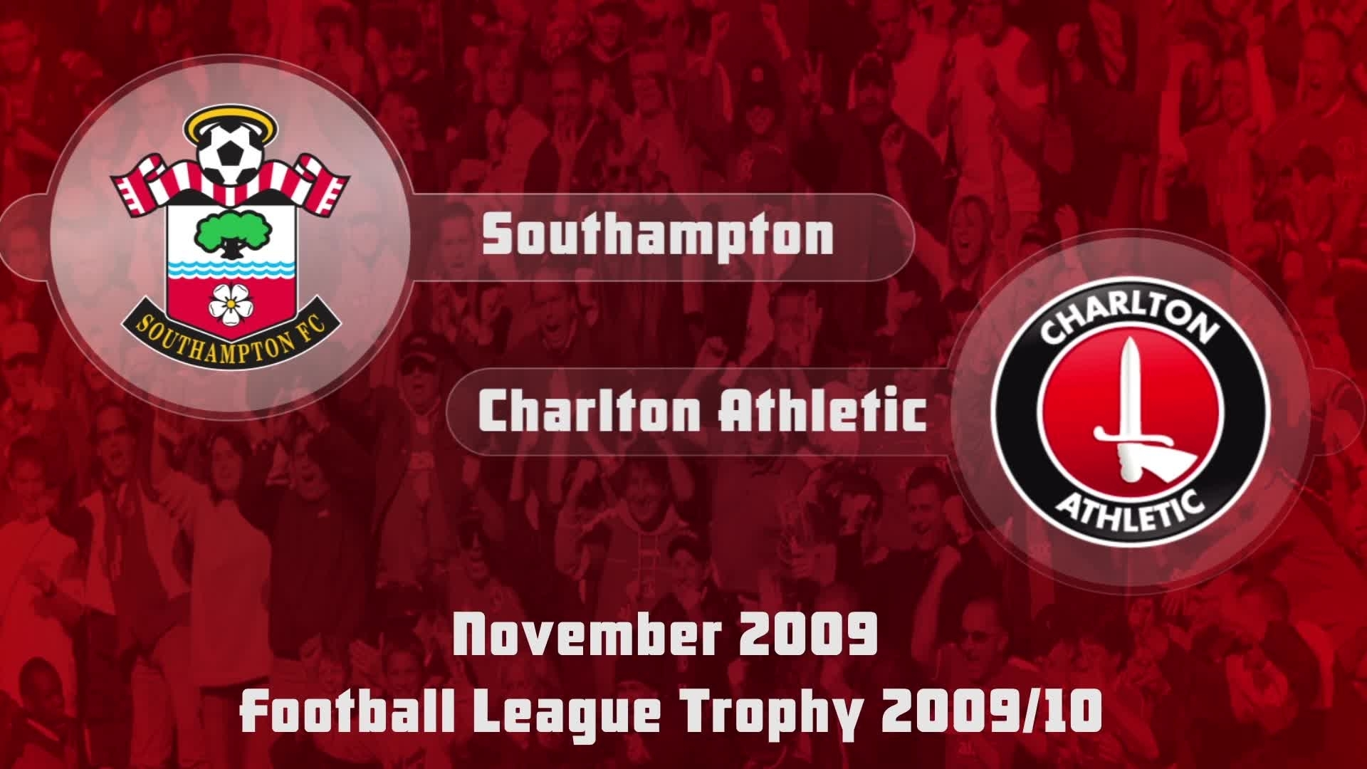 19 HIGHLIGHTS | Southampton 2 Charlton 1 (FL Trophy Nov 2009)