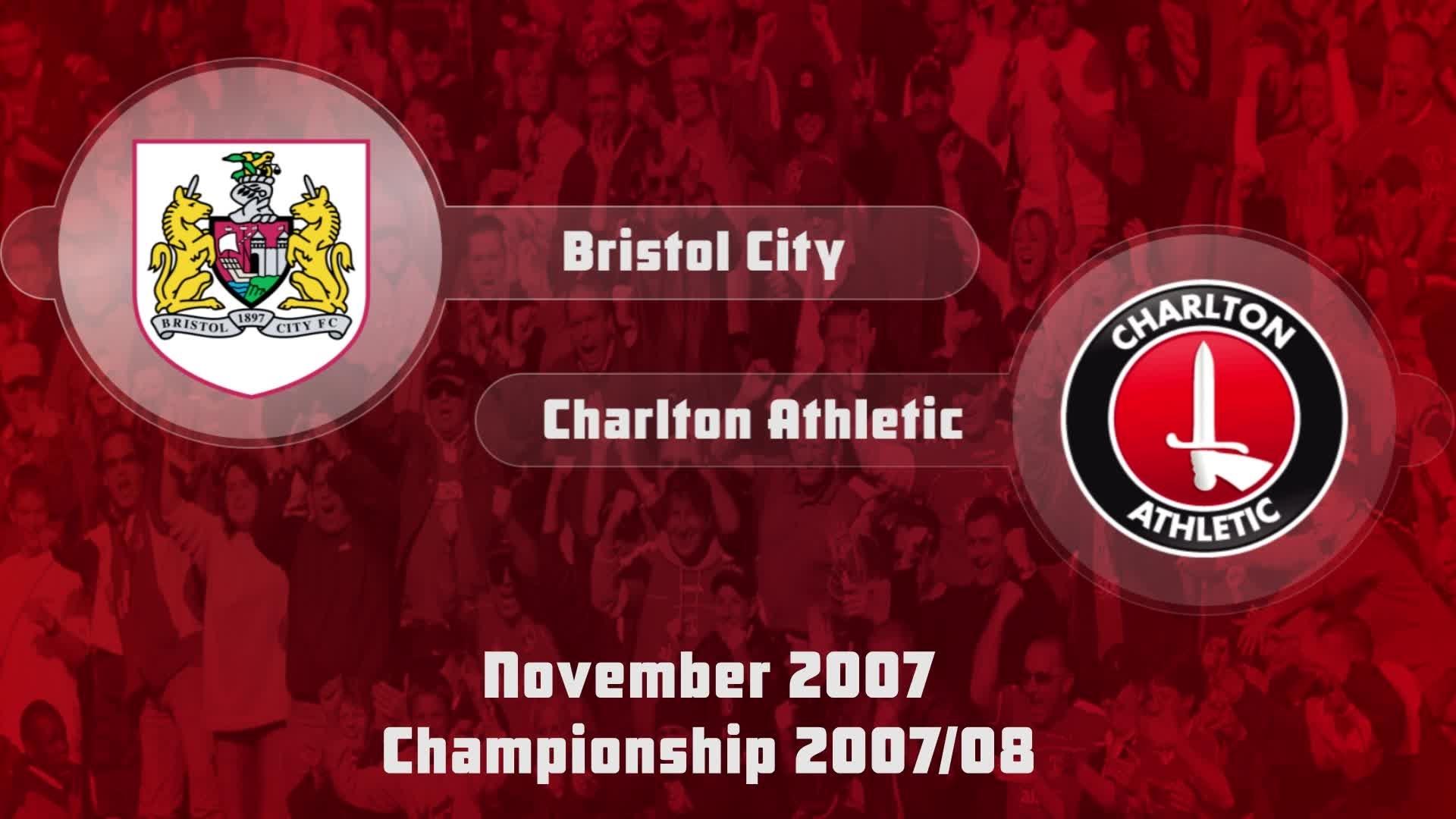 18 HIGHLIGHTS   Bristol City 0 Charlton 1 (Nov 2007)