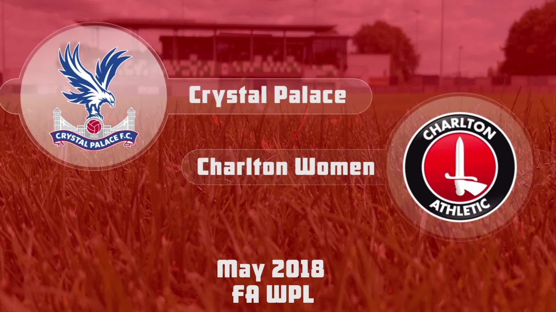 WOMEN'S HIGHLIGHTS | Crystal Palace 0 Charlton 4 (May 2018)