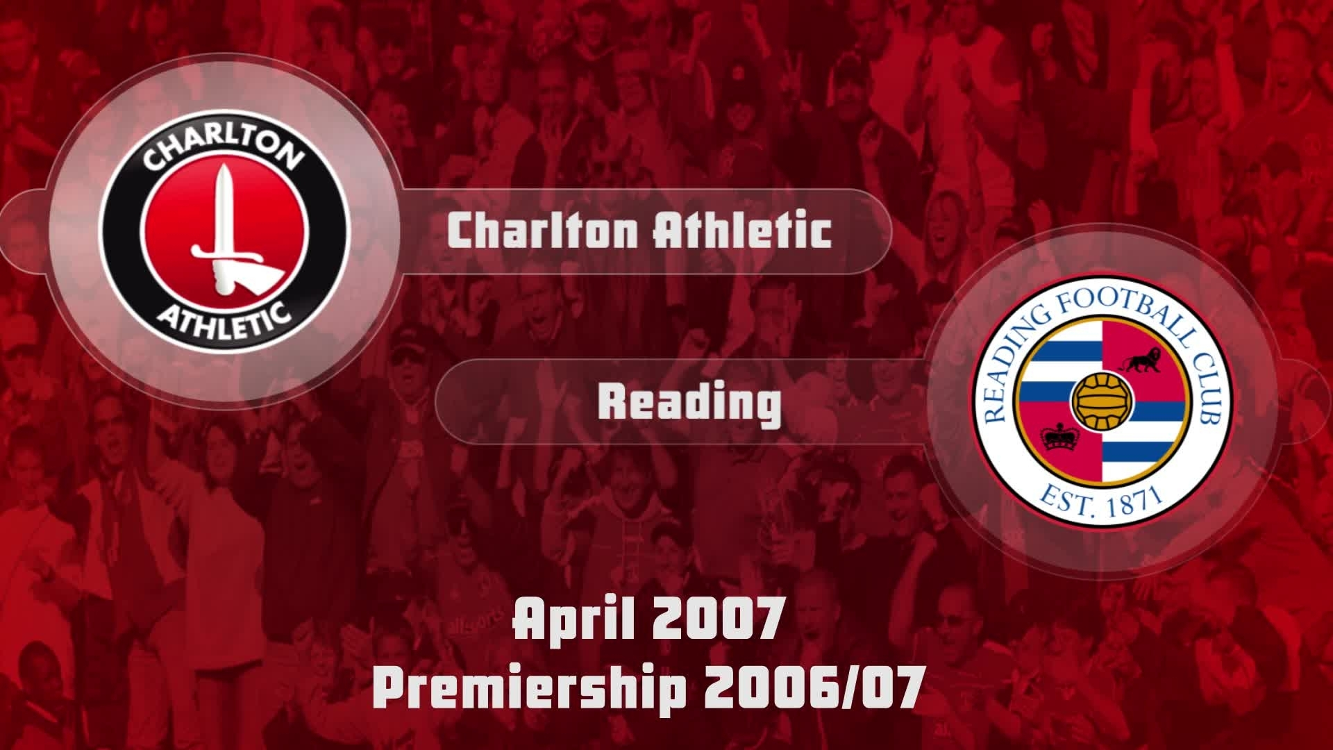 38 HIGHLIGHTS | Charlton 0 Reading 0 (April 2007)