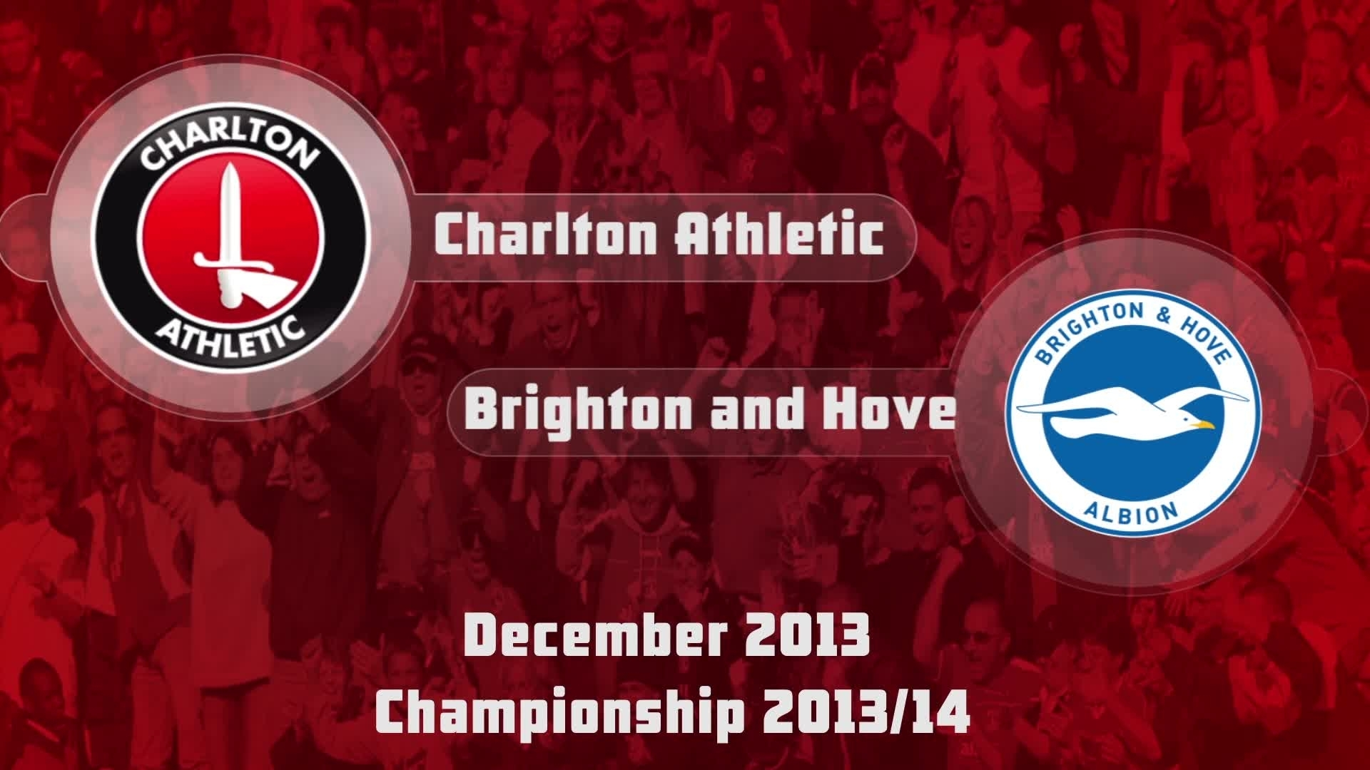 24 HIGHLIGHTS | Charlton 3 Brighton and Hove 2 (Dec 2013)