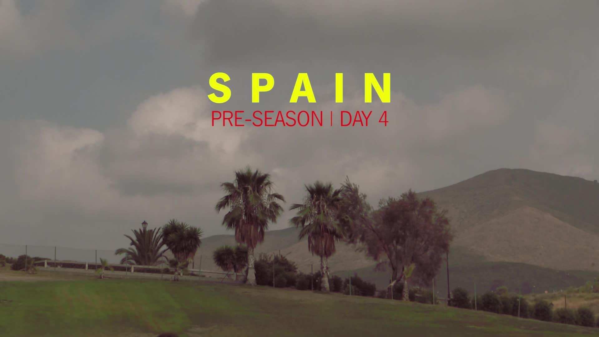 PRE-SEASON DIARY | Day 4 in Spain