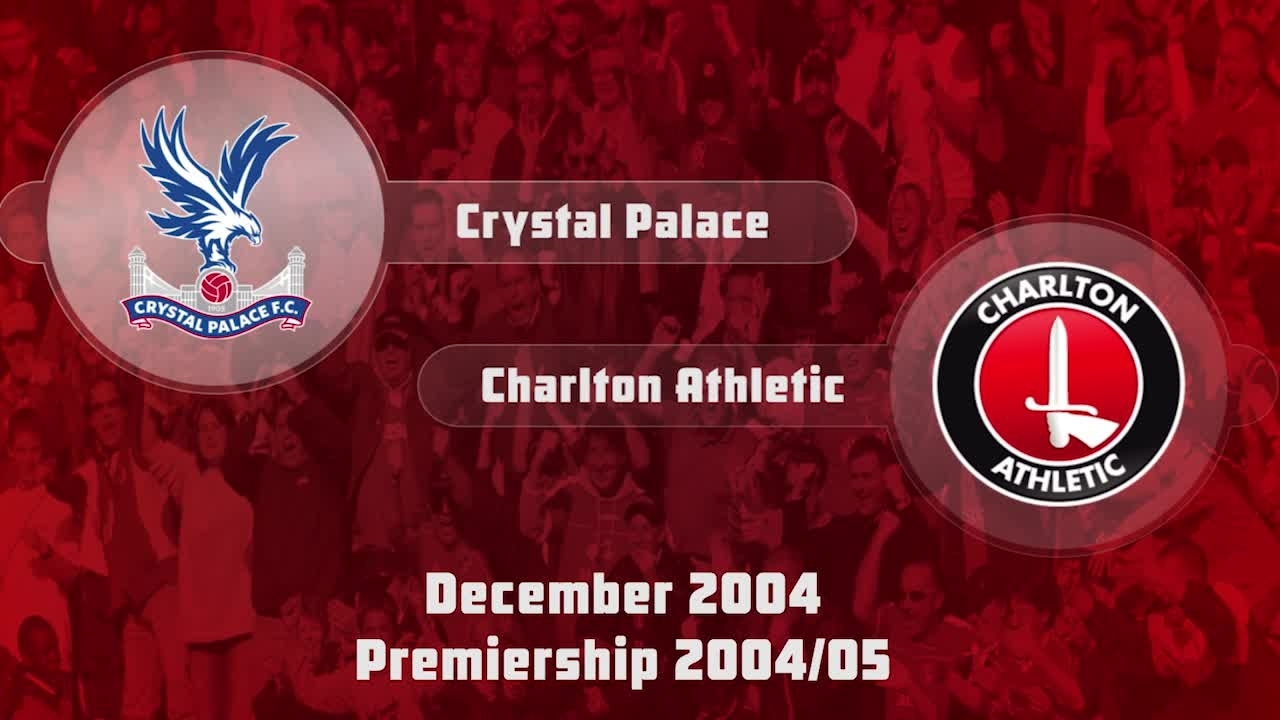 18 HIGHLIGHTS | Crystal Palace 0 Charlton 1 (Dec 2004)
