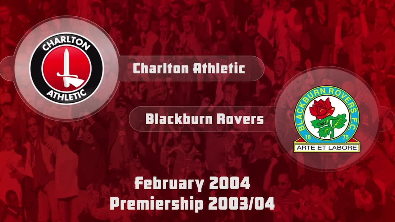 29  HIGHLIGHTS | Charlton 3 Blackburn 2 (Feb 2004)