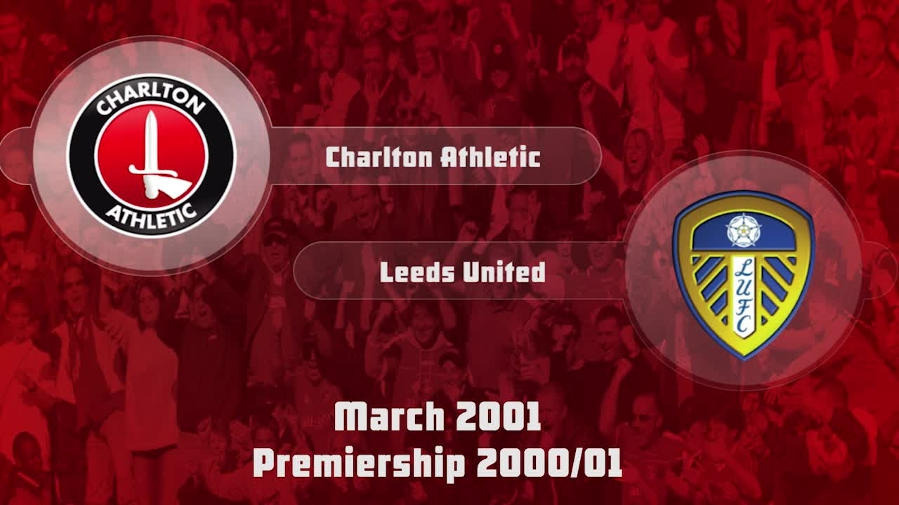 35 HIGHLIGHTS | Charlton 1 Leeds United 2 (Mar 2001)