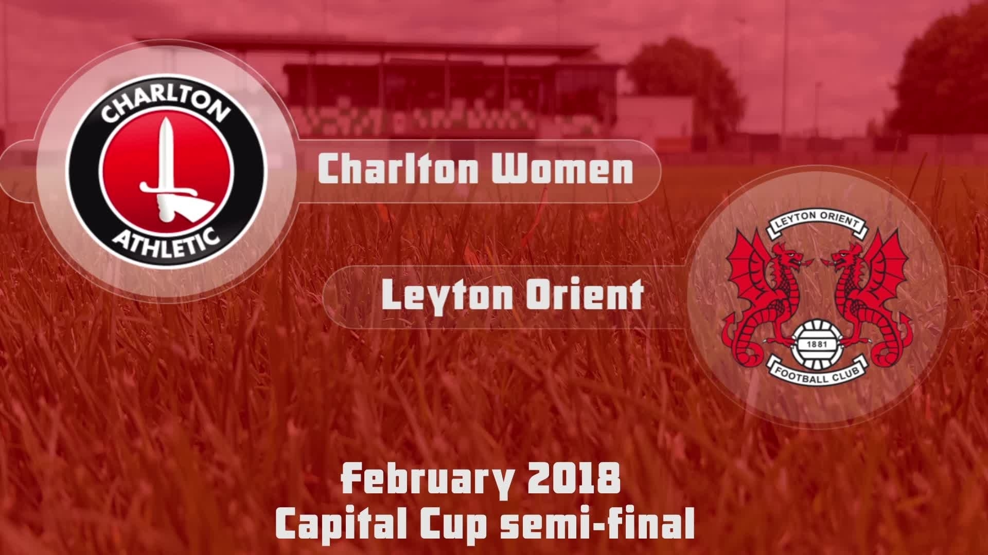WOMEN HIGHLIGHTS | Charlton 3 Leyton Orient 2 (Capital Cup Feb 2018)