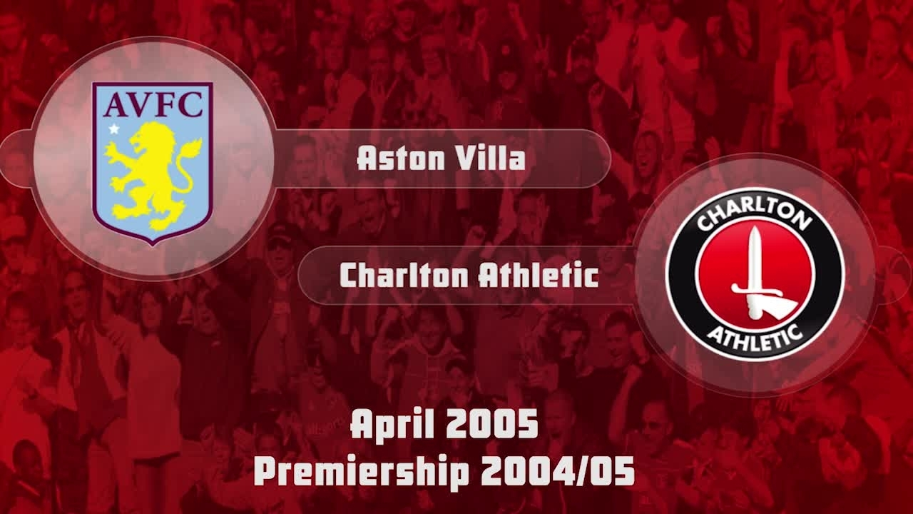 39 HIGHLIGHTS | Aston Villa 0 Charlton 0 (April 2005)