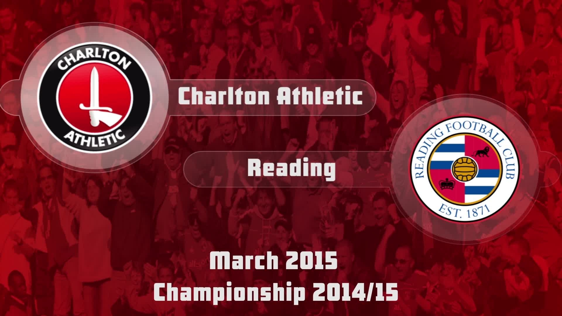 42 HIGHLIGHTS | Charlton 3 Reading 2 (March 2015)