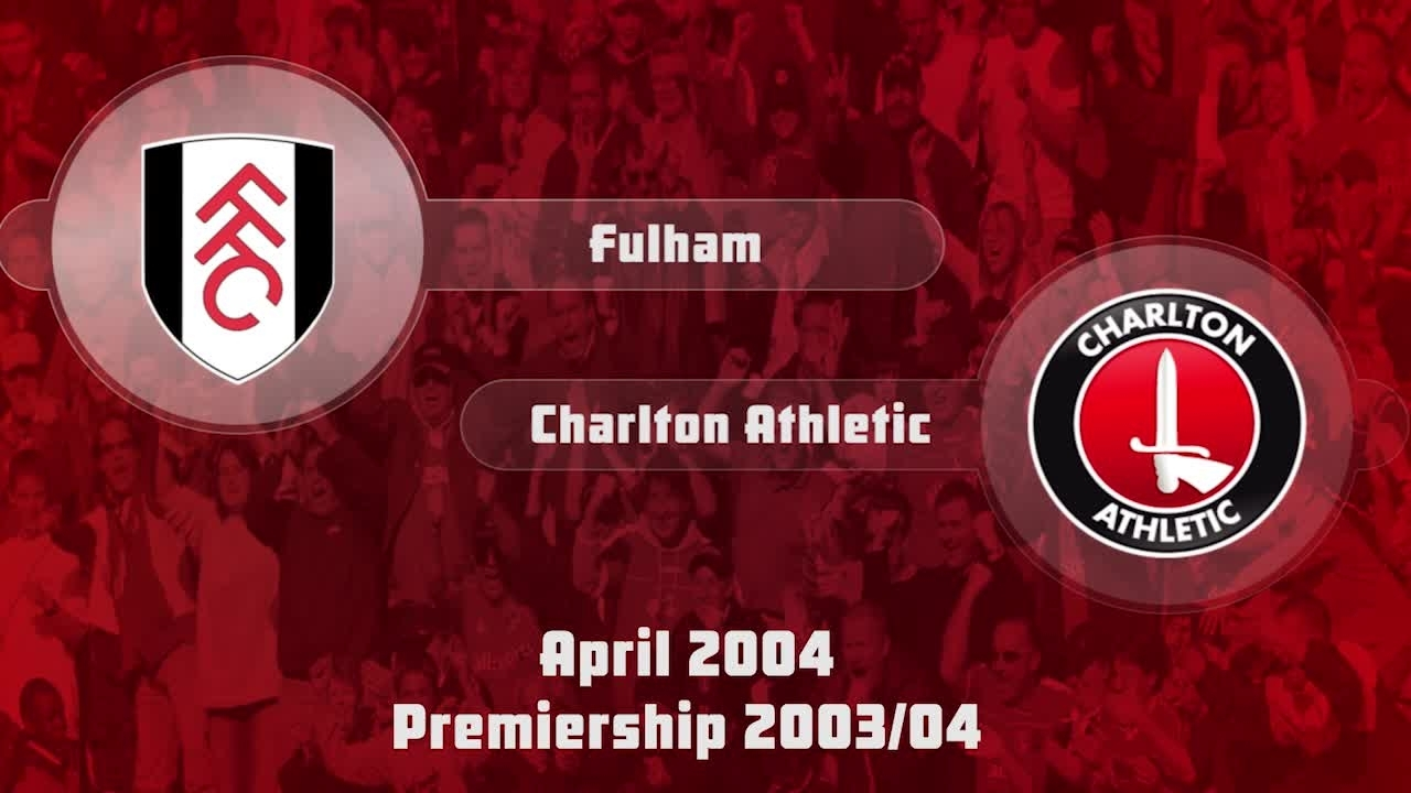 38 HIGHLIGHTS | Fulham 2 Charlton 0 (April 2004)