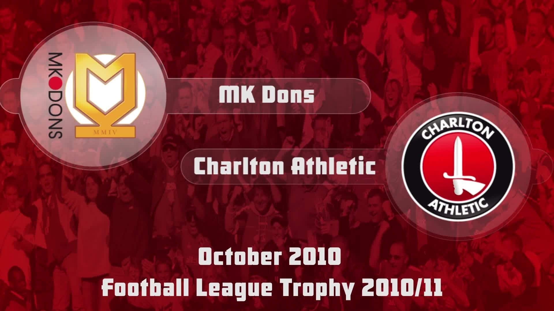 13 HIGHLIGHTS | MK Dons 1 Charlton 2 (FL Trophy Oct 2010)