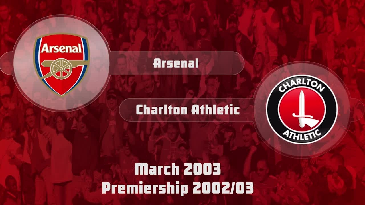 32 HIGHLIGHTS  | Arsenal 2 Charlton 0 (March 2003)