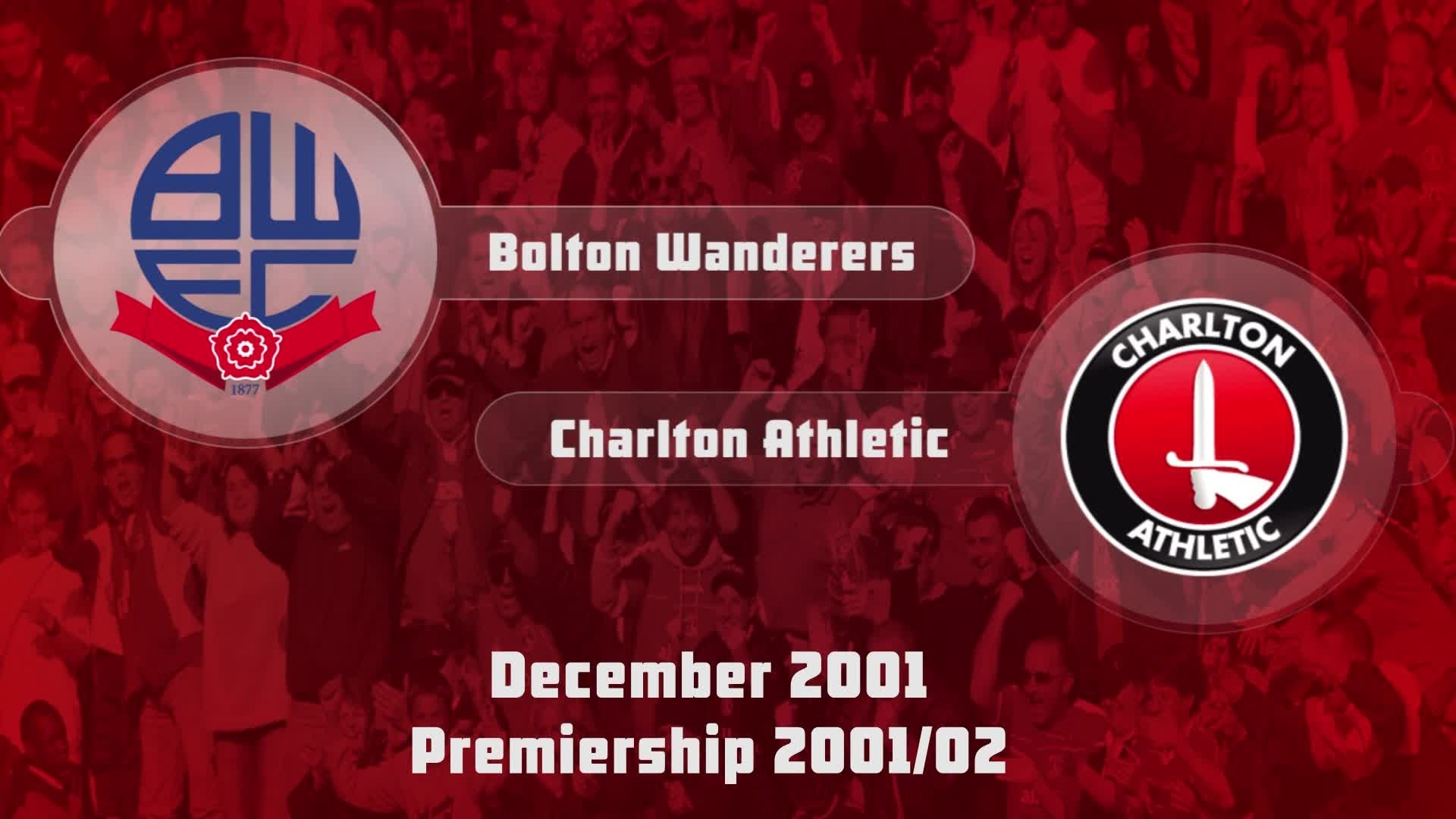 20 HIGHLIGHTS | Bolton 0 Charlton 0 (Dec 2001)