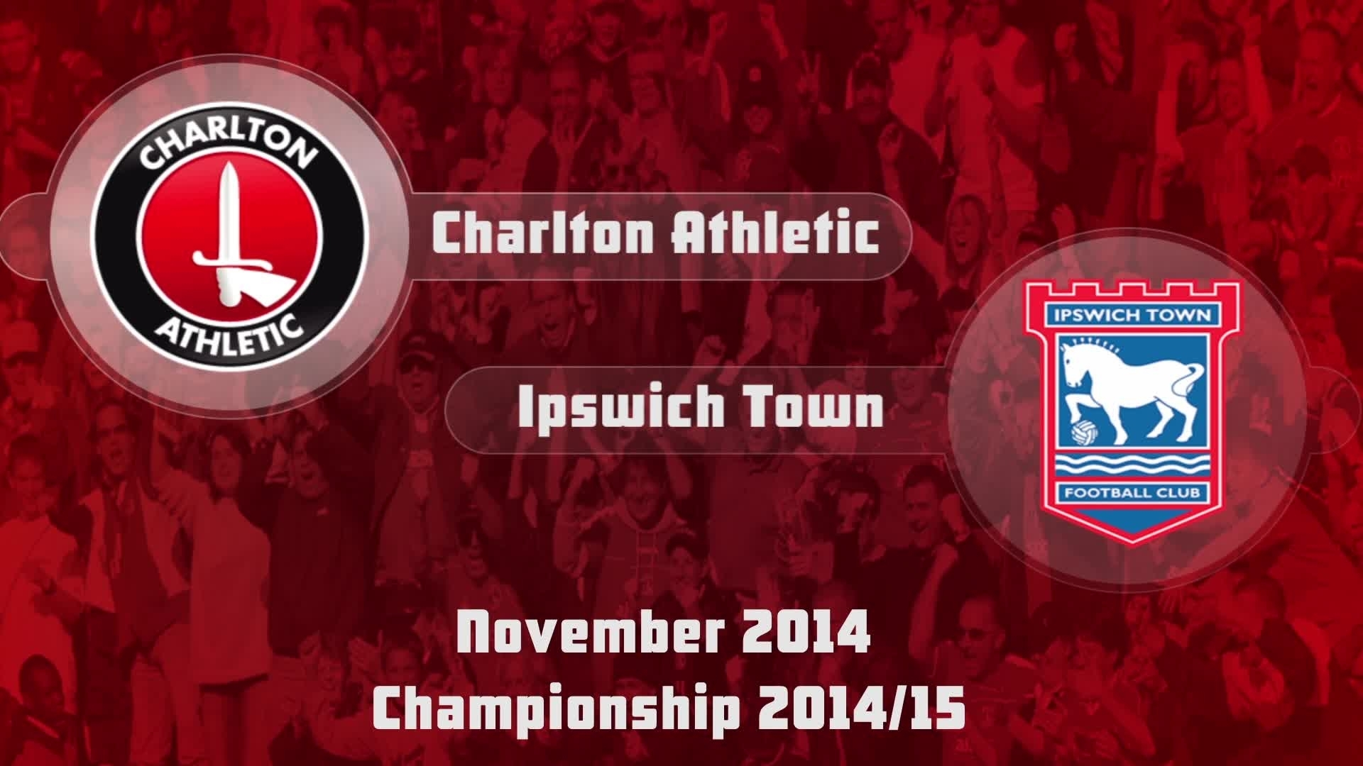 21 HIGHLIGHTS | Charlton 0 Ipswich 1 (Nov 2014)