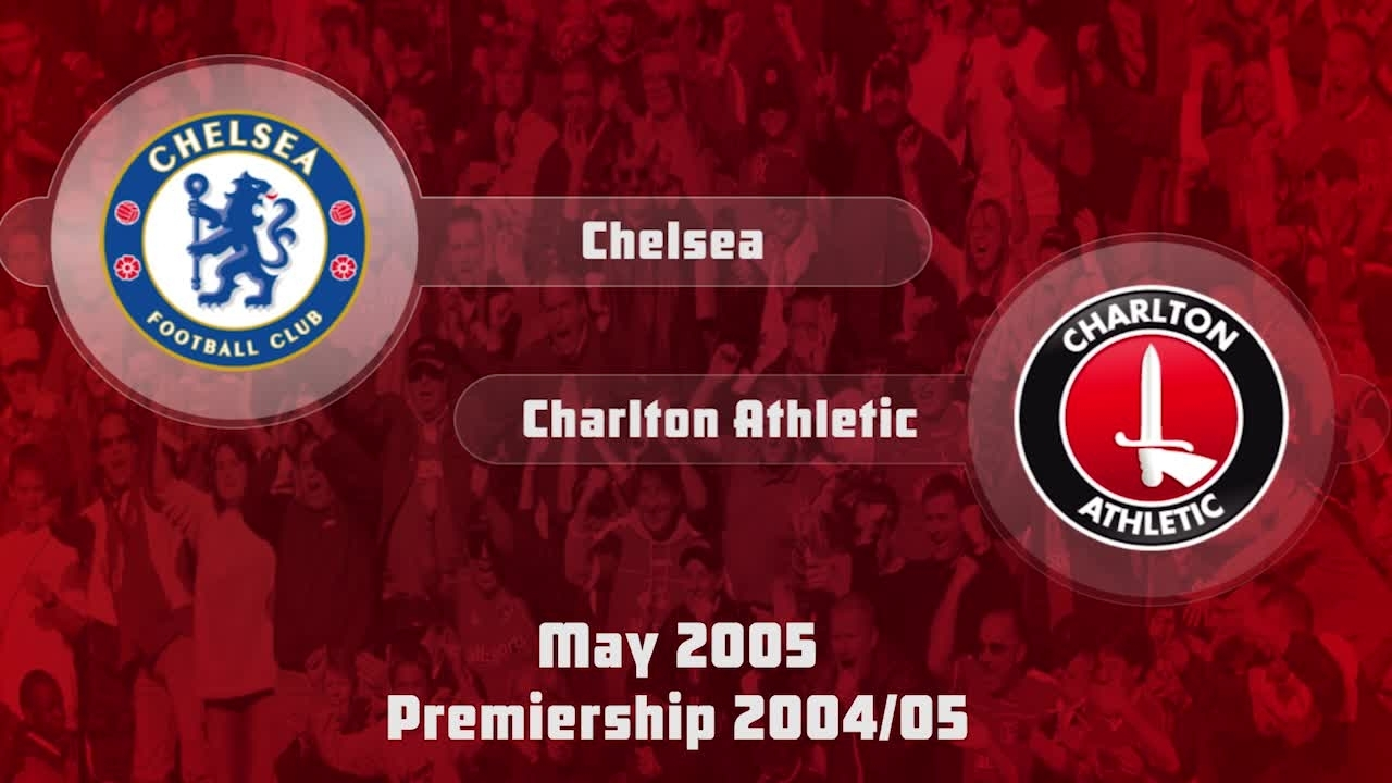 42 HIGHLIGHTS | Chelsea 1 Charlton 0 (May 2005)