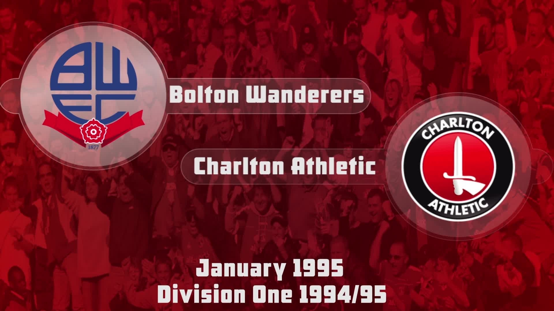 30 HIGHLIGHTS | Bolton 5 Charlton 1 (Jan 1995)