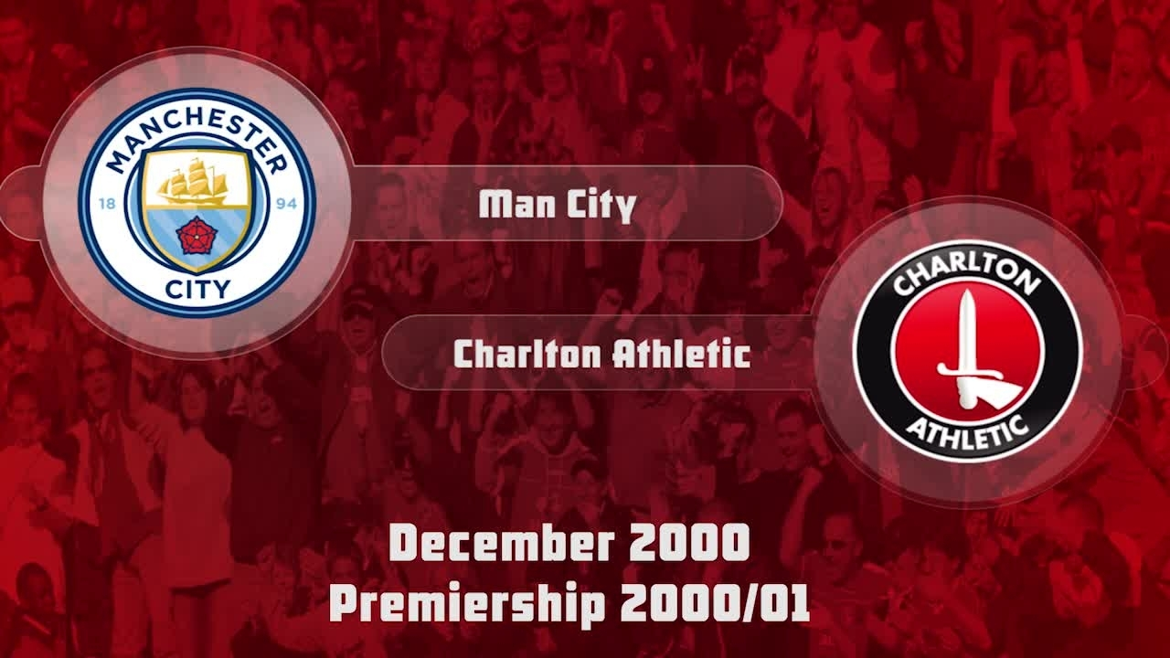 23 HIGHLIGHTS | Man City 1 Charlton 4 (Dec 2000)