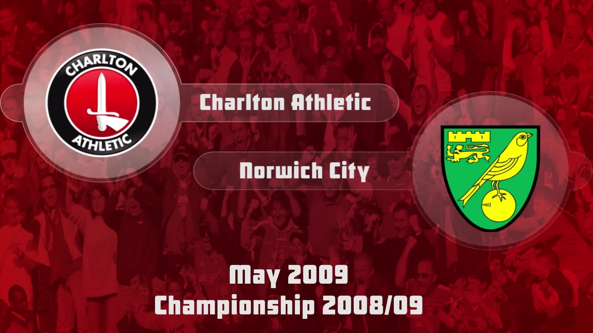 50 HIGHLIGHTS | Charlton 4 Norwich 2 (May 2009)