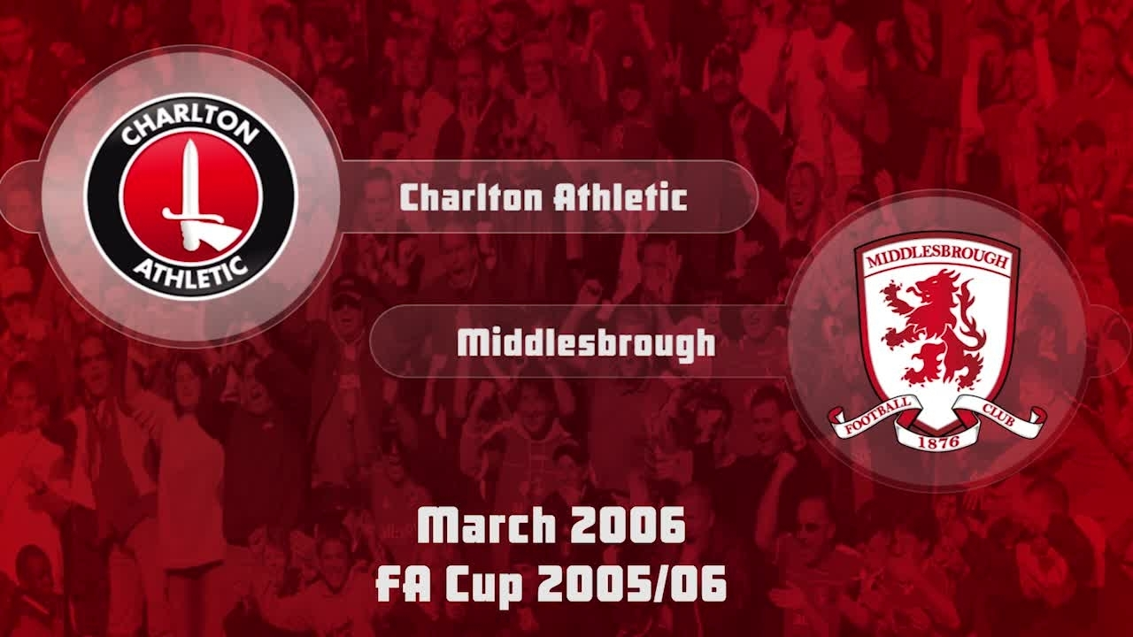 37 HIGHLIGHTS | Charlton 0 Middlesbrough 0 (FA Cup March 2006)