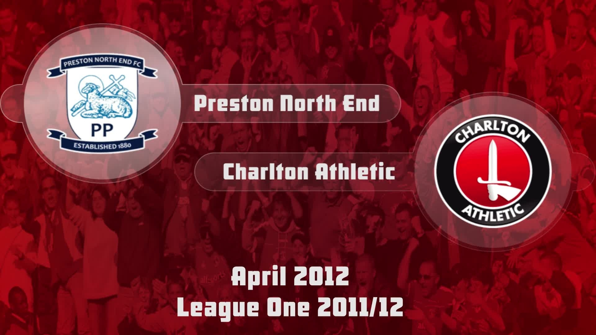 51 HIGHLIGHTS | Preston North End 2 Charlton 2 (April 2012)