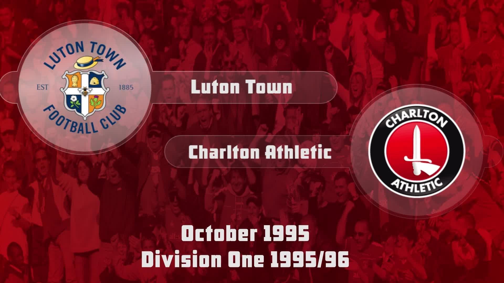 19 HIGHLIGHTS | Luton 0 Charlton 1 (Oct 1995)